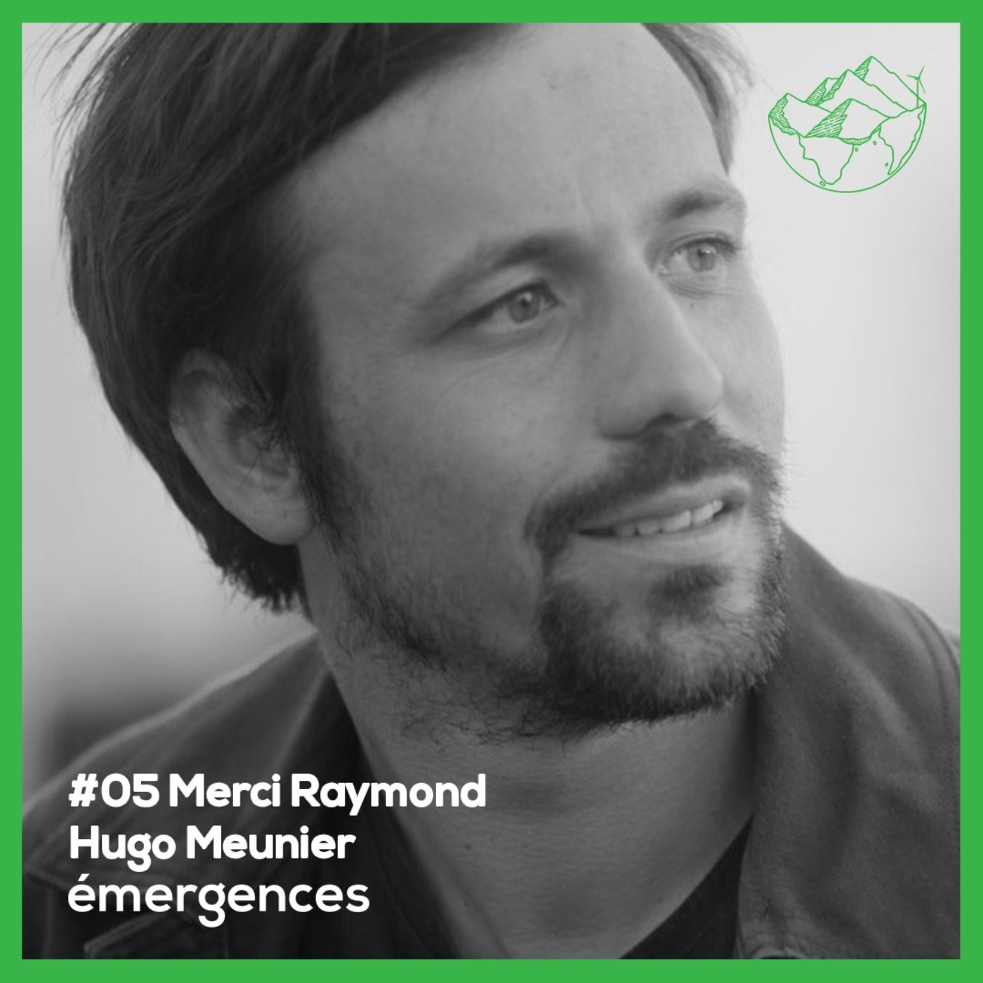 Emergences#05 - Hugo Meunier - Merci Raymond