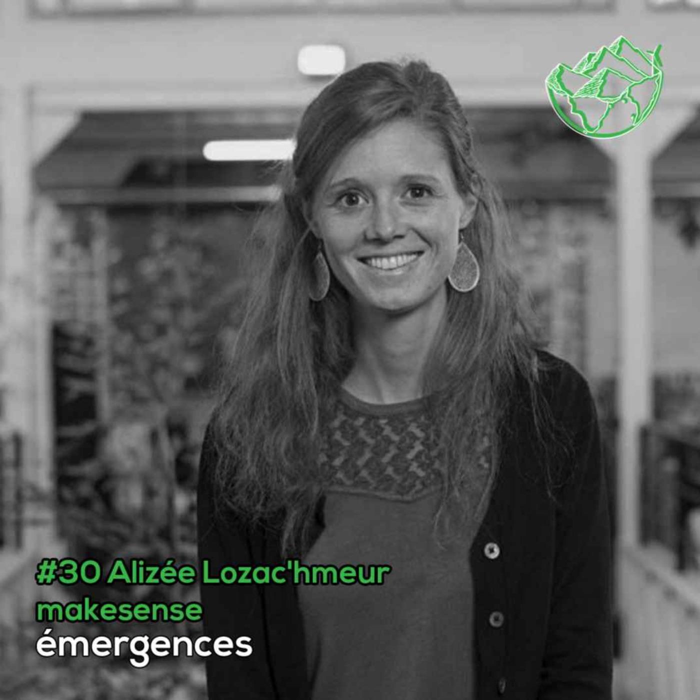Emergences#30 – Alizée Lozac'hmeur – makesense - Mobiliser les citoyens, entreprises, institutions dans les luttes sociales et environnementales