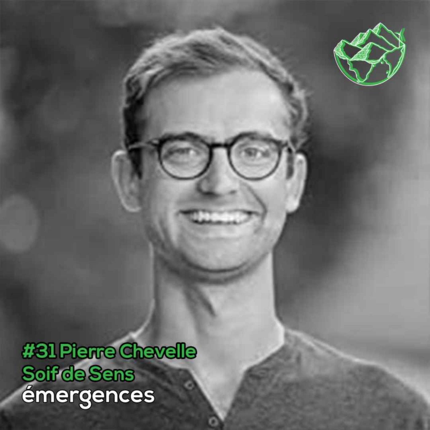 Emergences#31 – Pierre Chevelle – Soif de sens - Expérimenter pour mieux se connaitre
