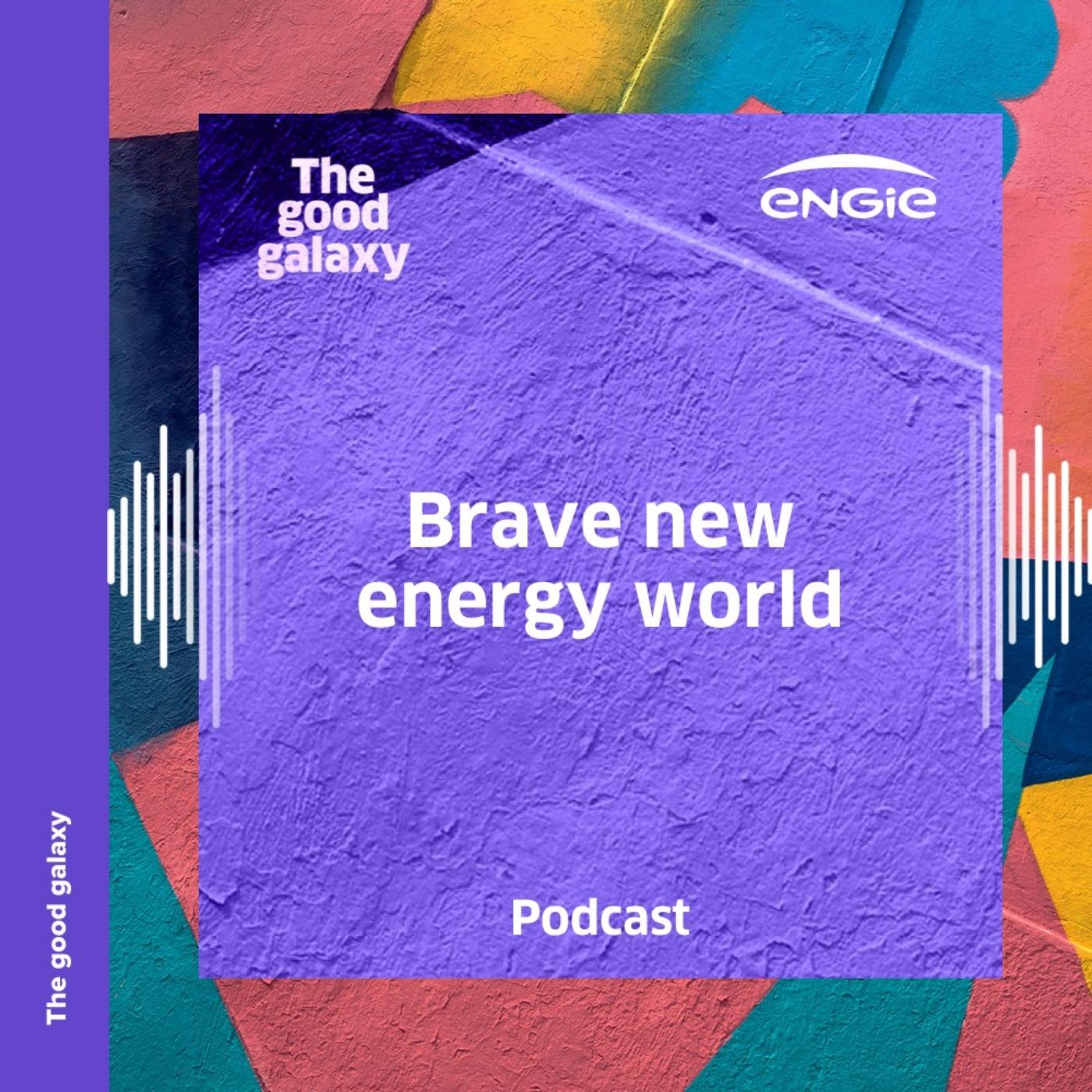 Brave new energy world