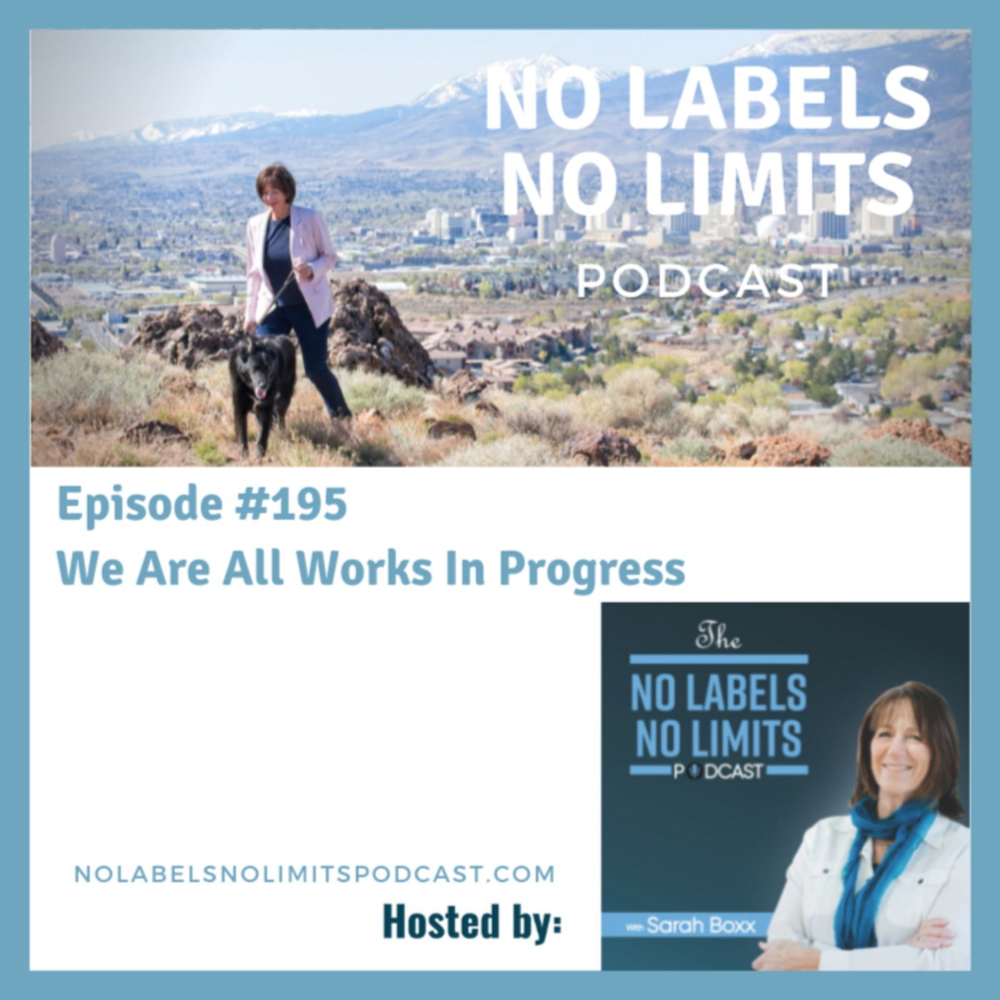 195 -  We Are All Works In Progress with host Sarah Boxx