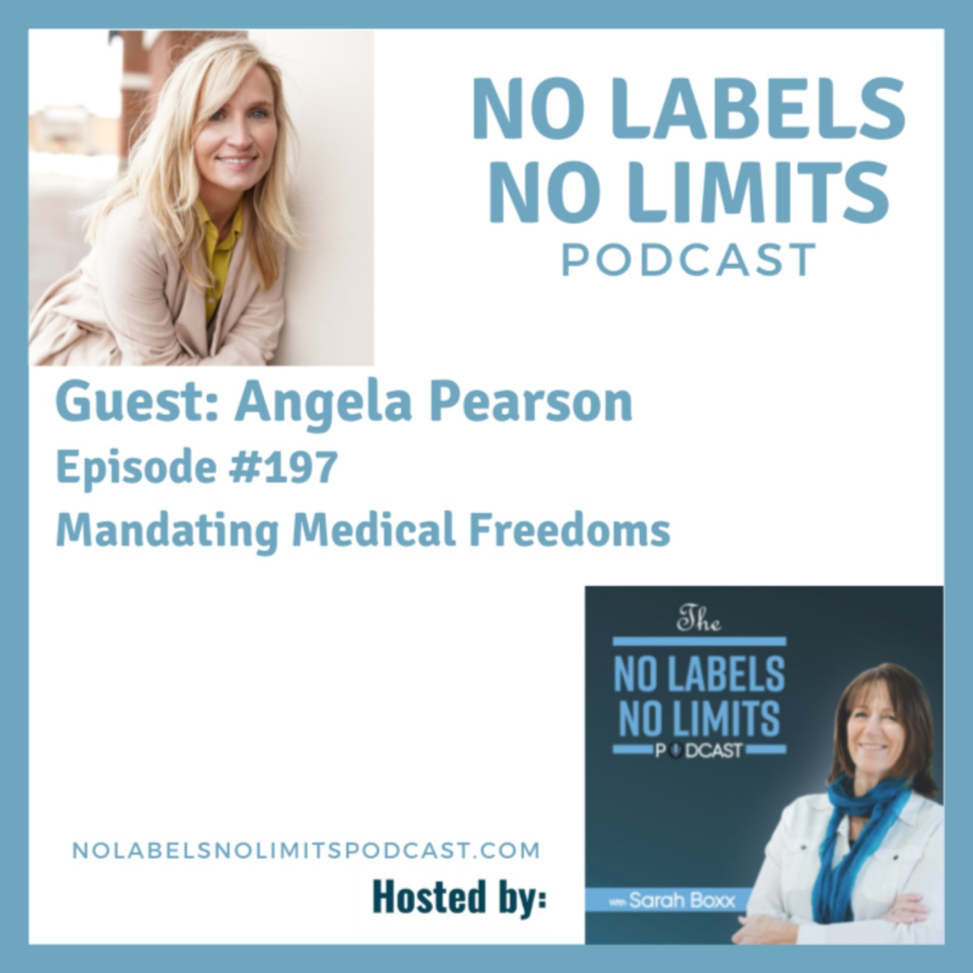 197 - Mandating Medical Freedoms with Angela Pearson