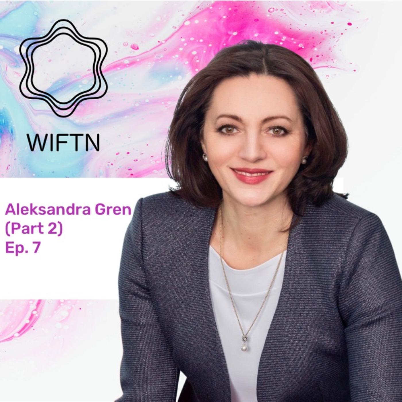 Ep 7: Aleksandra Gren - Part 2