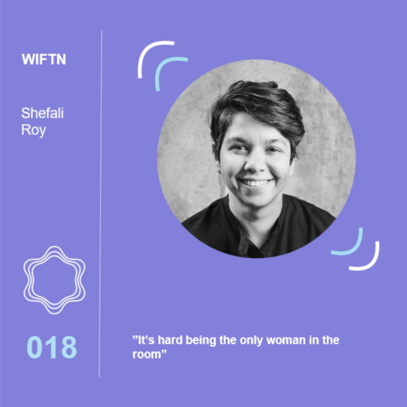 Ep 18: Shefali Roy