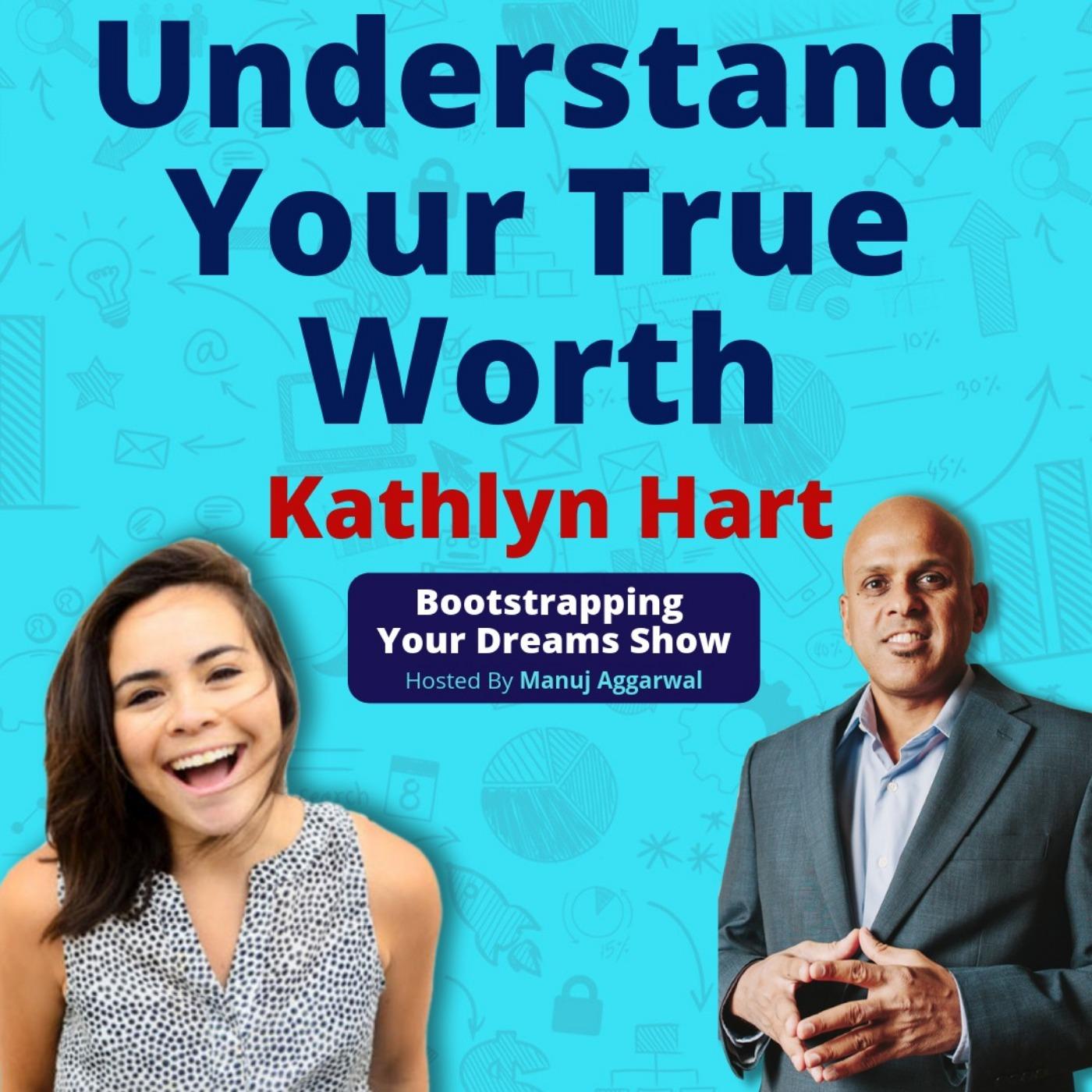 081 | Effective Negotiation Strategies | Understand Your True Worth | Entrepreneurial Mindset | Kathlyn Hart