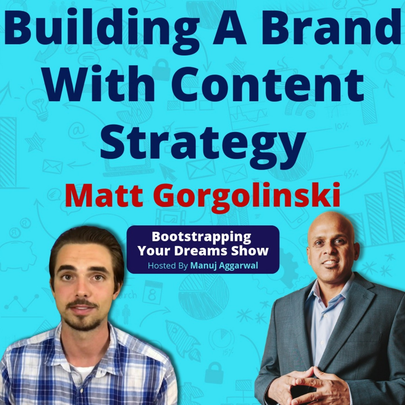 082 | Building A Brand With Content Strategy | Importance Of Mentors | Shiny Object Syndrome | Matt Gorgolinski