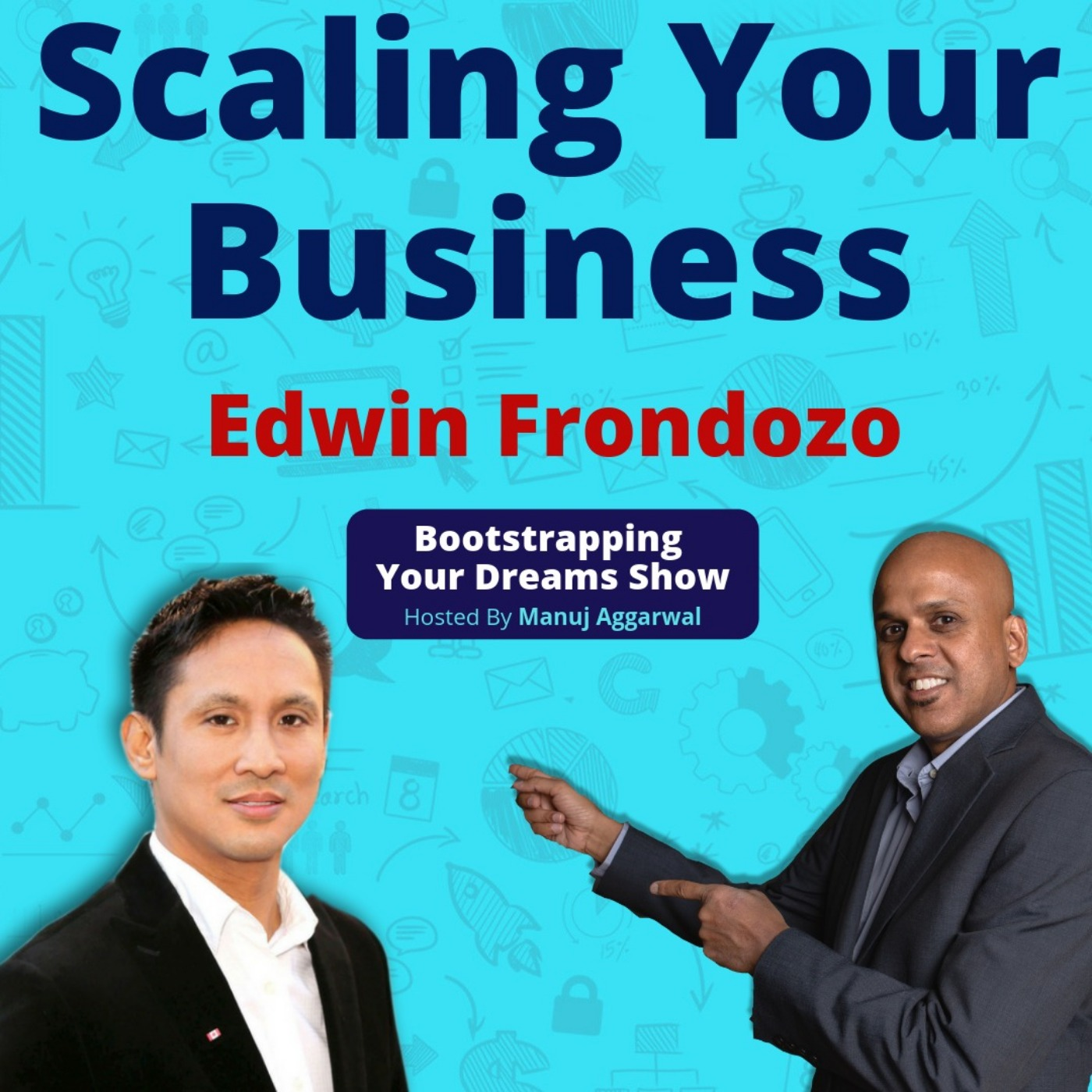 084 | How To Build Your Brand Story | Scaling Your Business | Growing A Business In A Competitive Market | Edwin Frondozo
