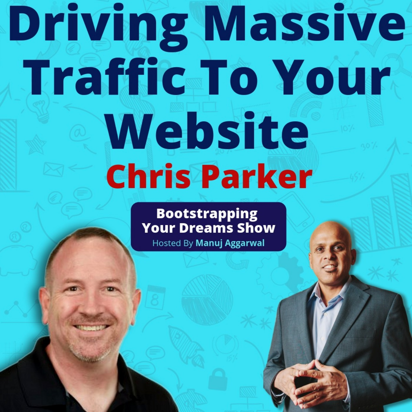 085 | Turn Your Hobby Into A Successful Business| Driving Massive Traffic To Your Website | Chris Parker