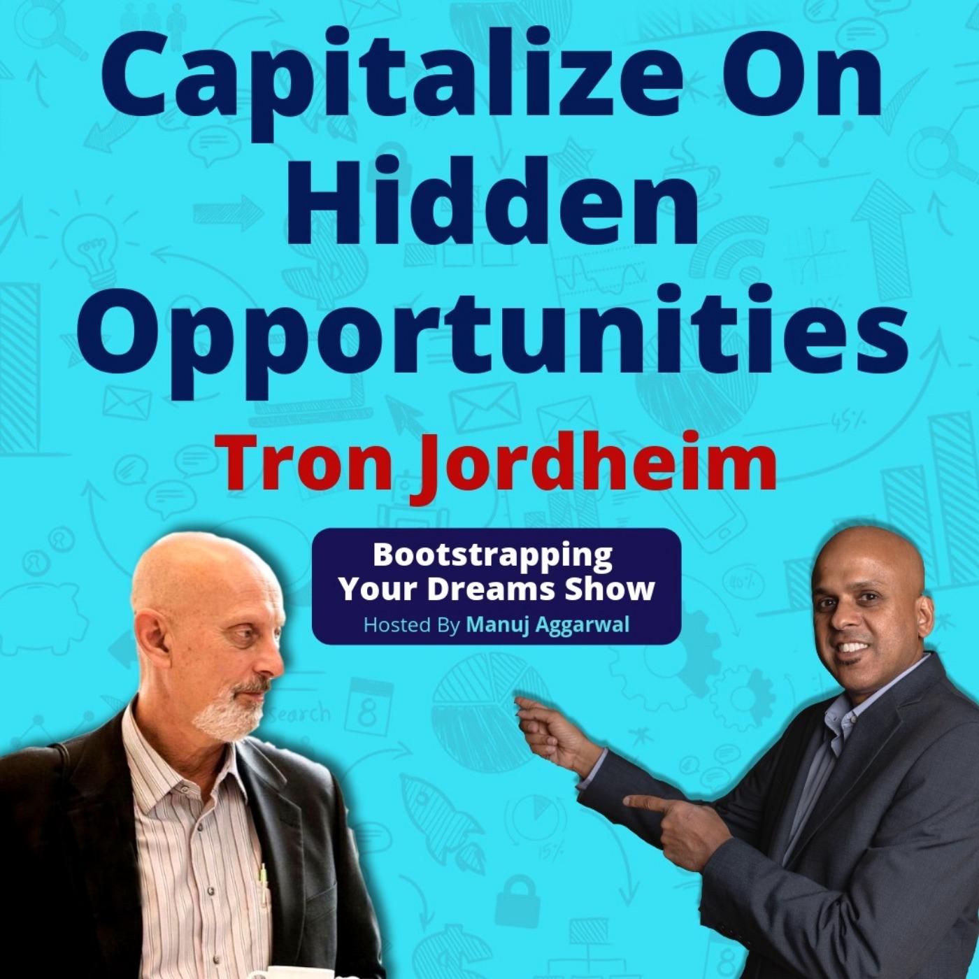 086 | Unique Business Opportunities In Real Estate | Capitalize On Hidden Opportunities | Tron Jordheim