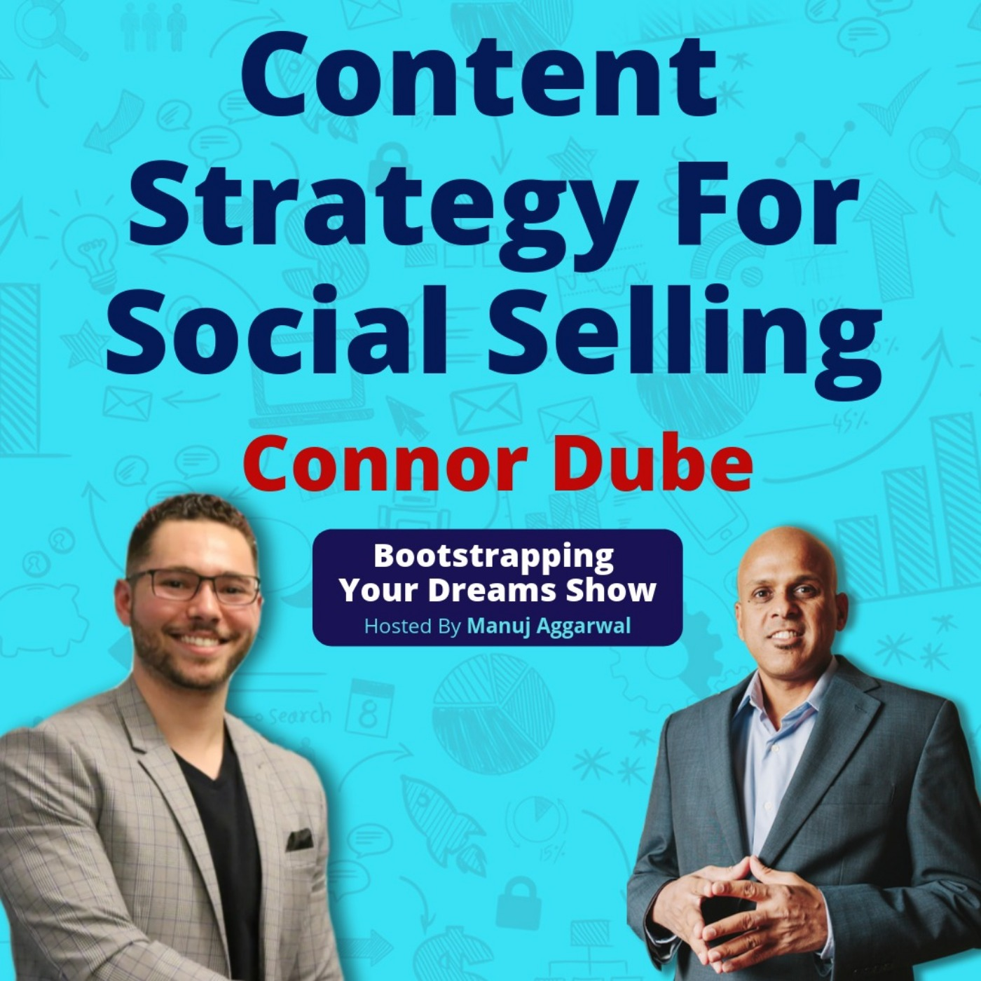 087 | B2B Sales And Marketing | Content Strategy For Social Selling |  Using LinkedIn Platform Effectively | Connor Dube