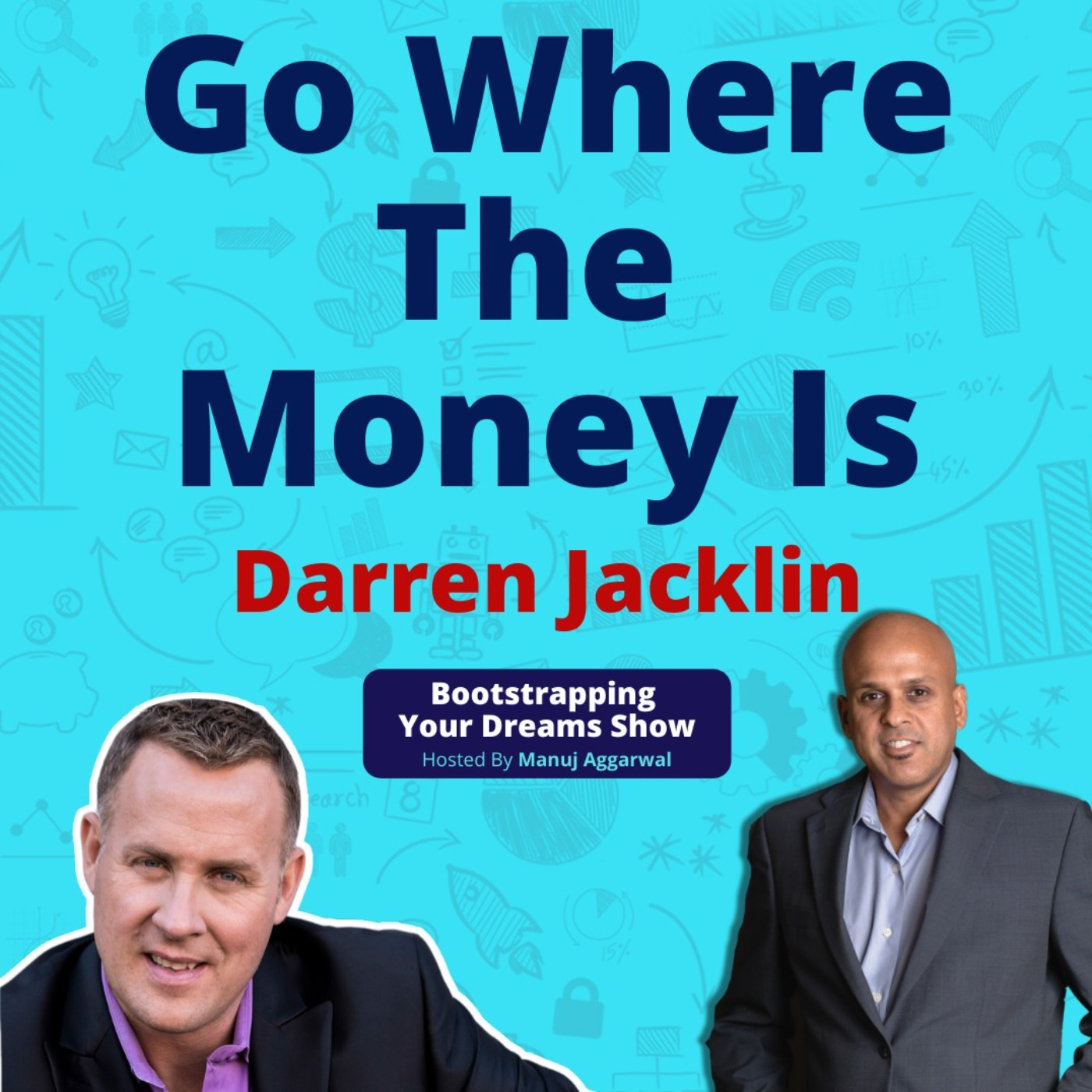 #171 Go Where The Money Is   Darren Jacklin