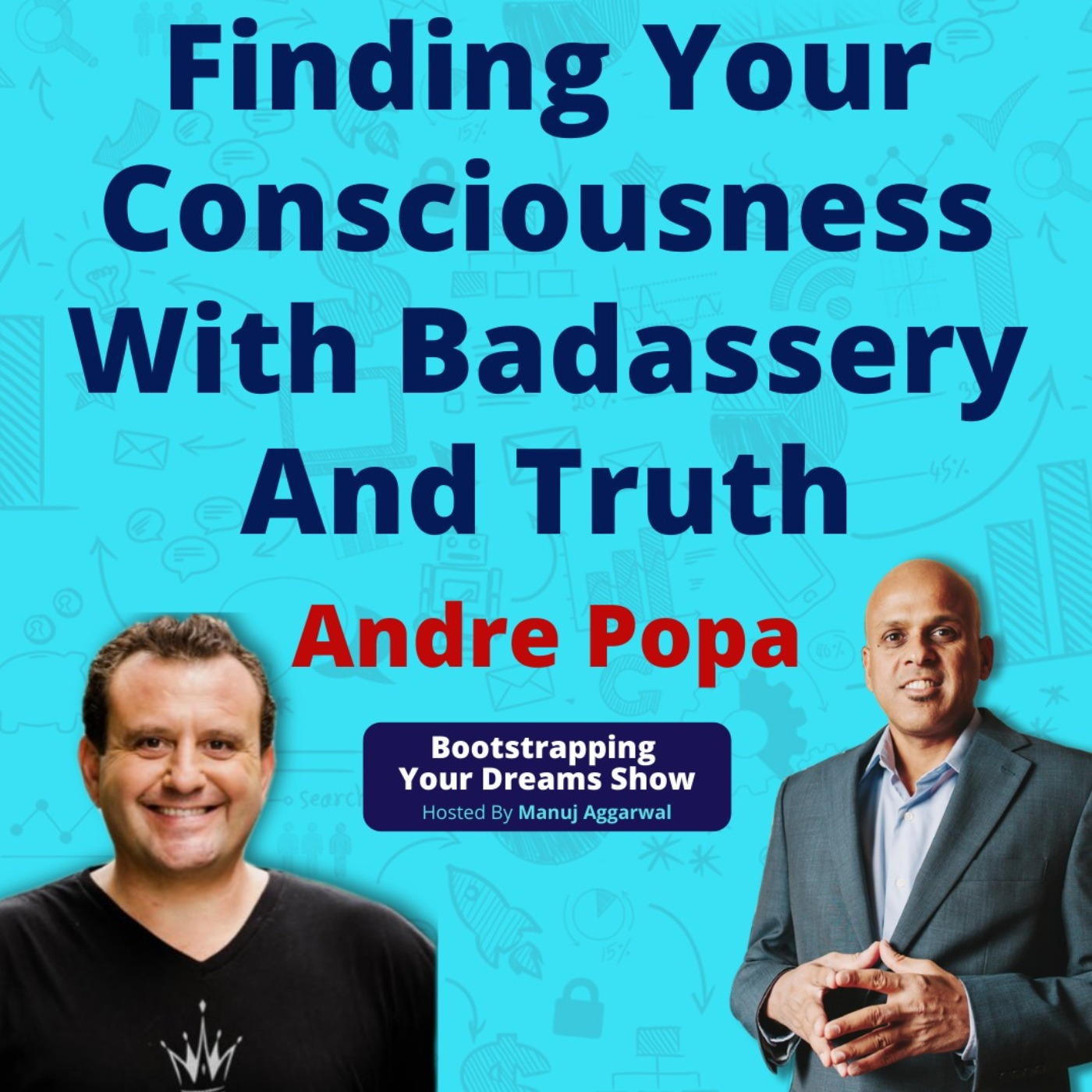 #172 Finding your consciousness with Badassery and Truth
