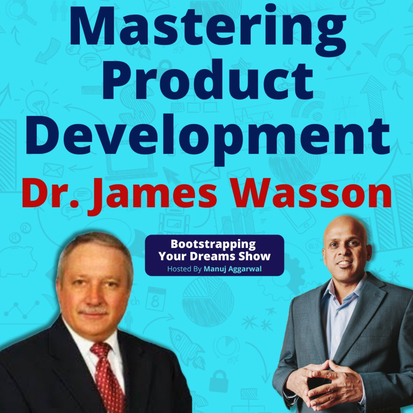 #174 Mastering product development   Dr. James Wasson