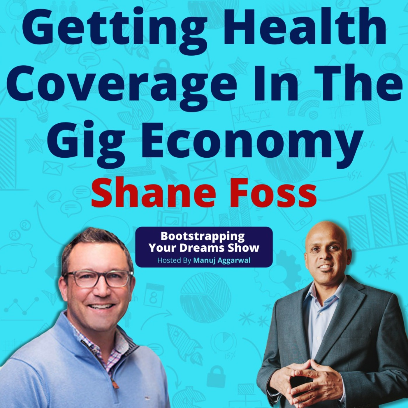 #177 Getting health coverage in the Gig Economy   A medical industry veteran and executive   Shane Foss