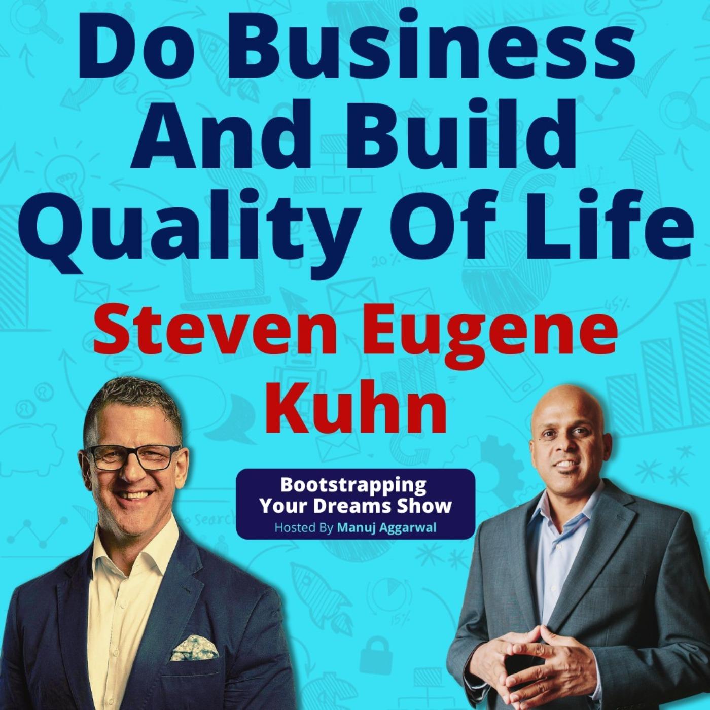 #181 Do business and build Quality of Life   Steven Eugene Kuhn