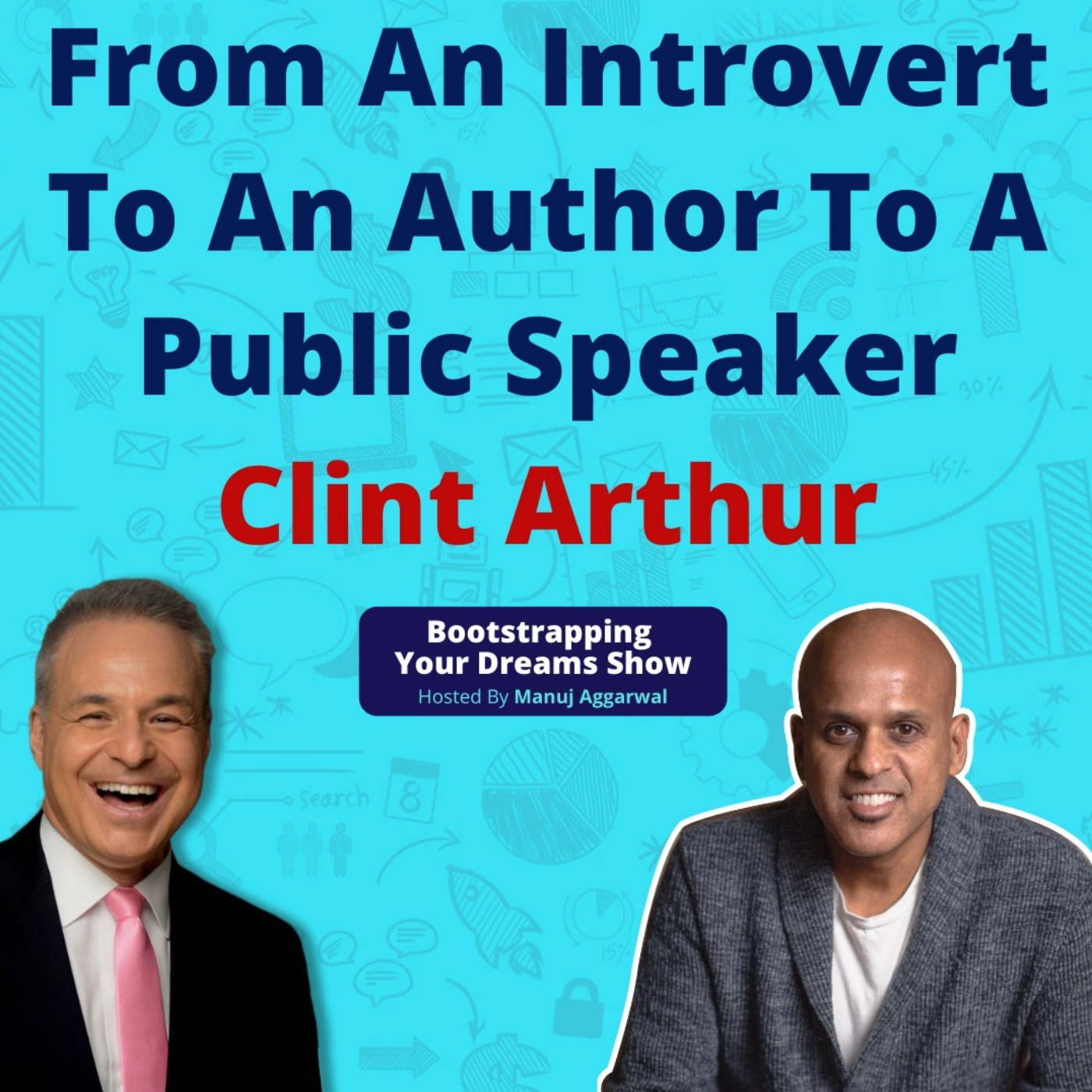 #183 From an Introvert to an Author to a Public Speaker  A talk with Clint Arthur