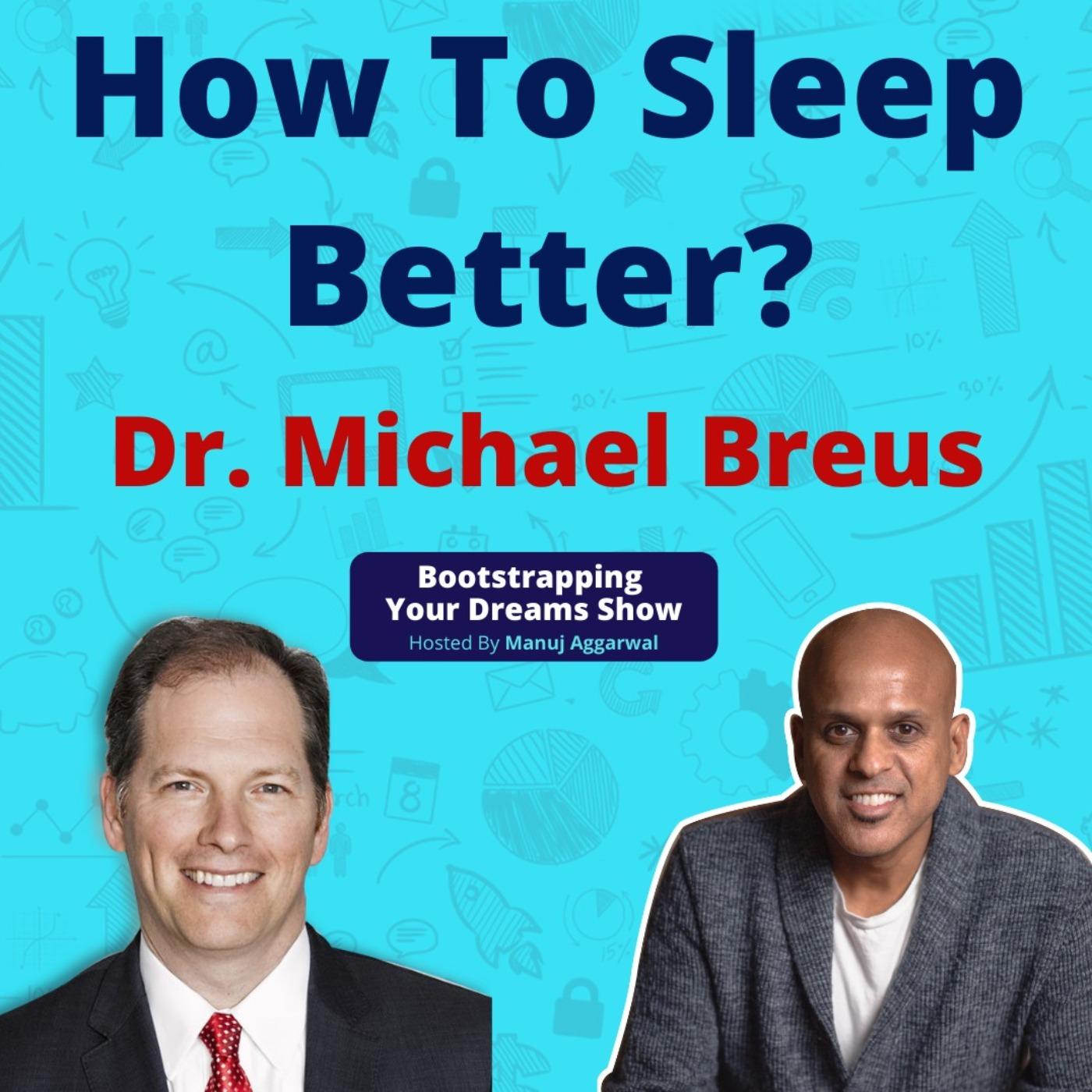 #184 How To Sleep Better?   Dr. Michael Breus