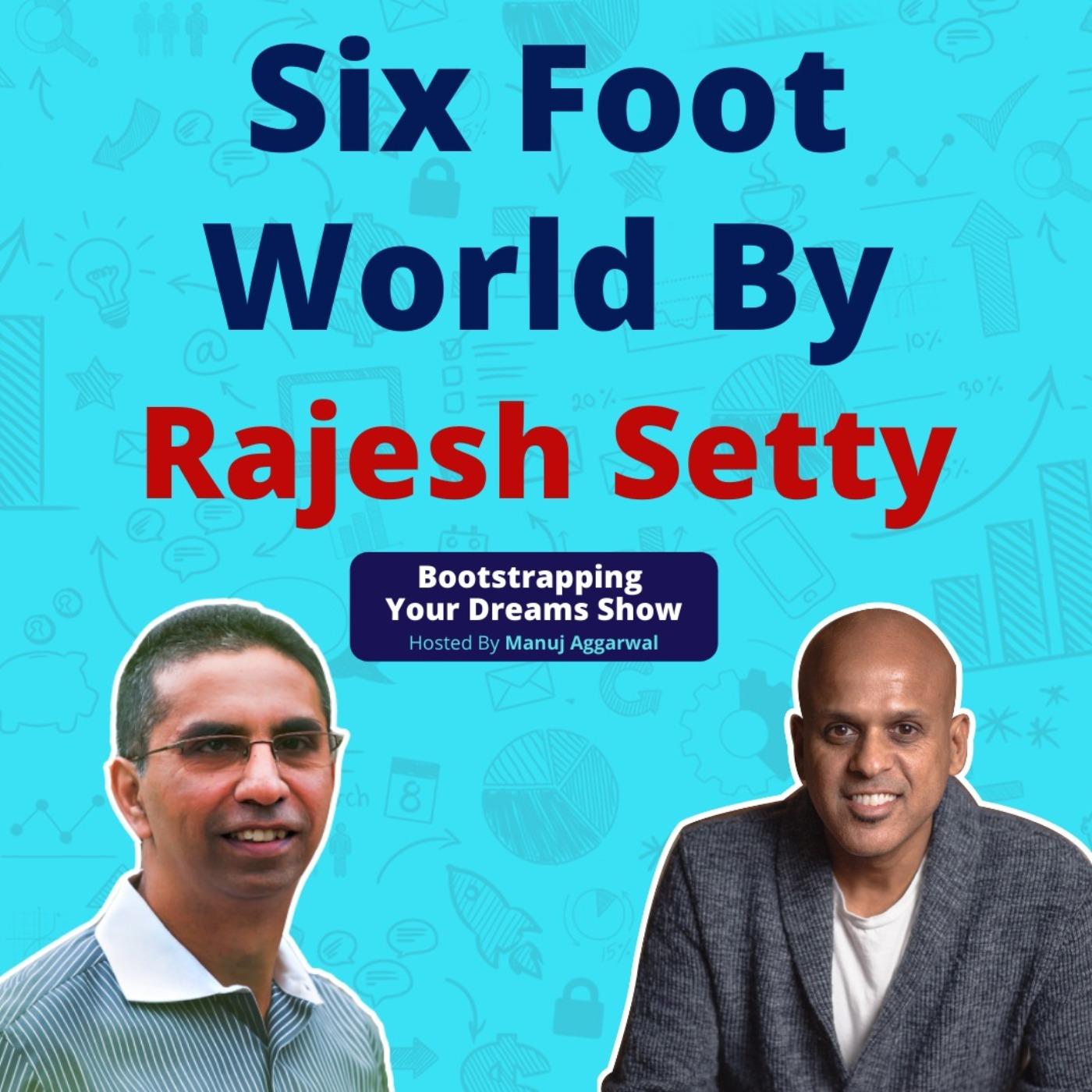 #185 Six Foot World   Rajesh Setty