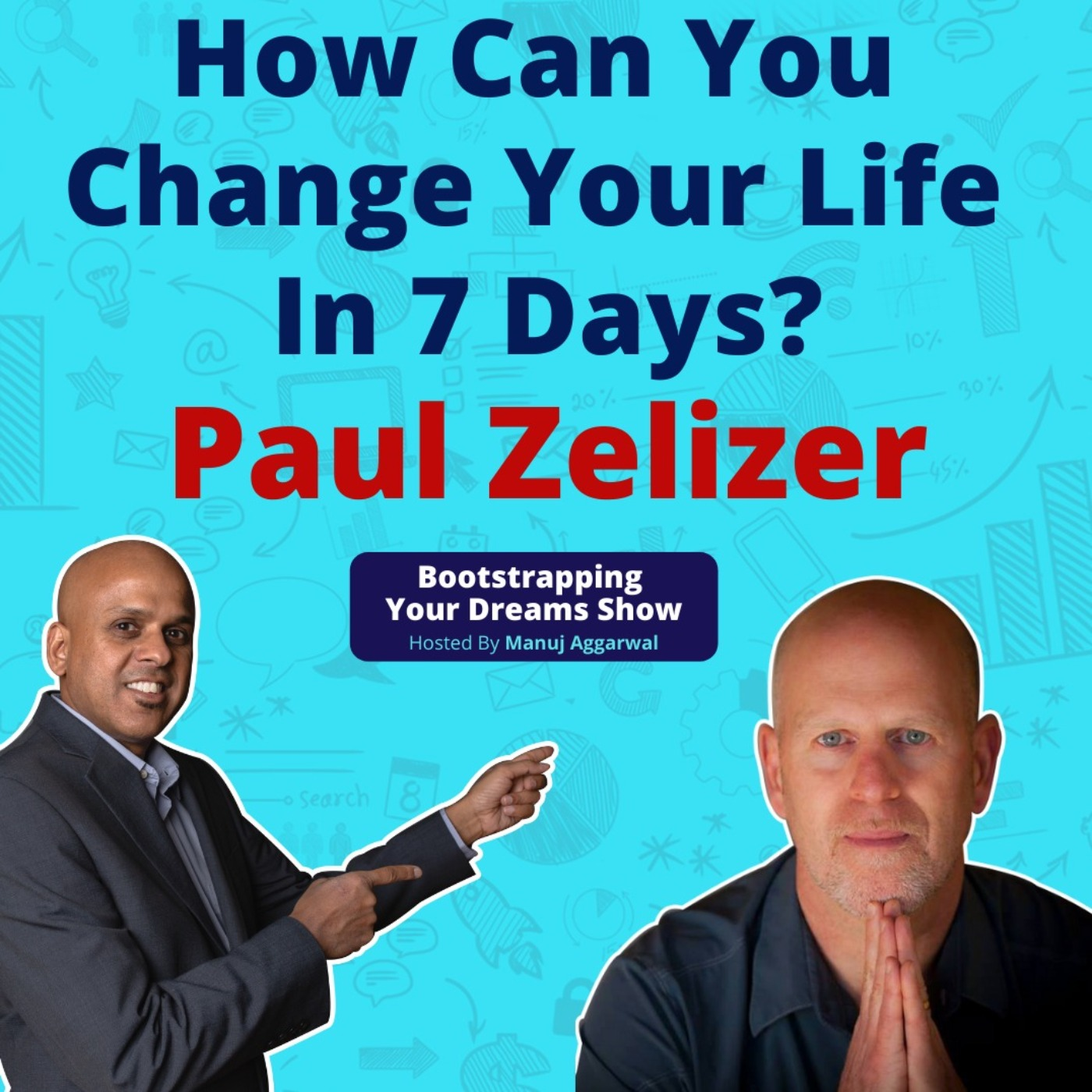 #187 How Can You Change Your Life in 7 Days?   Paul Zelizer