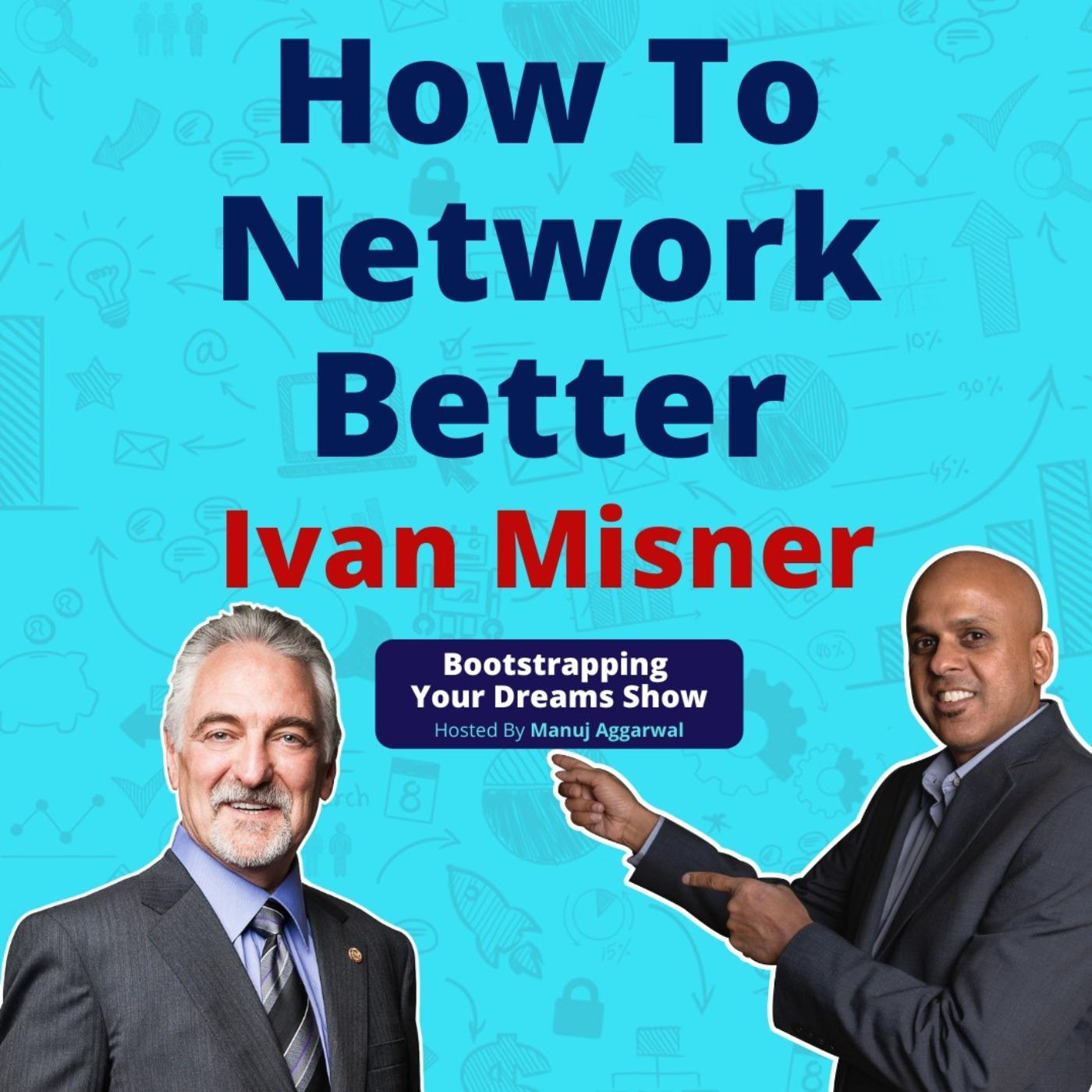 #188 How To Network Better   Dr. Ivan Misner