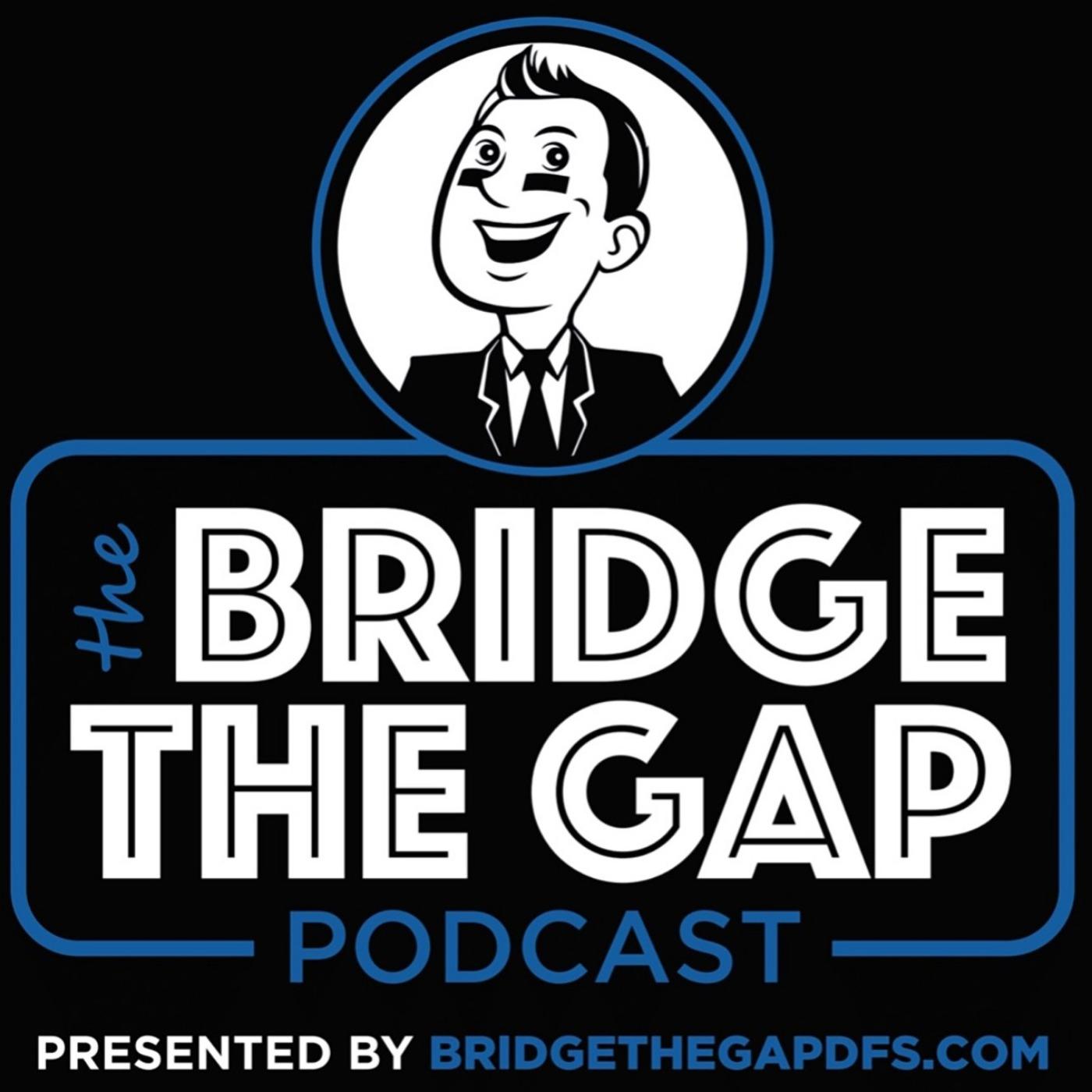 The Bridge the Gap DFS Podcast