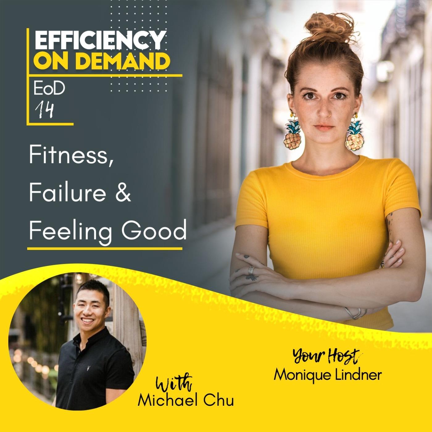 Fitness, Failure & Feeling Good with Michael Chu