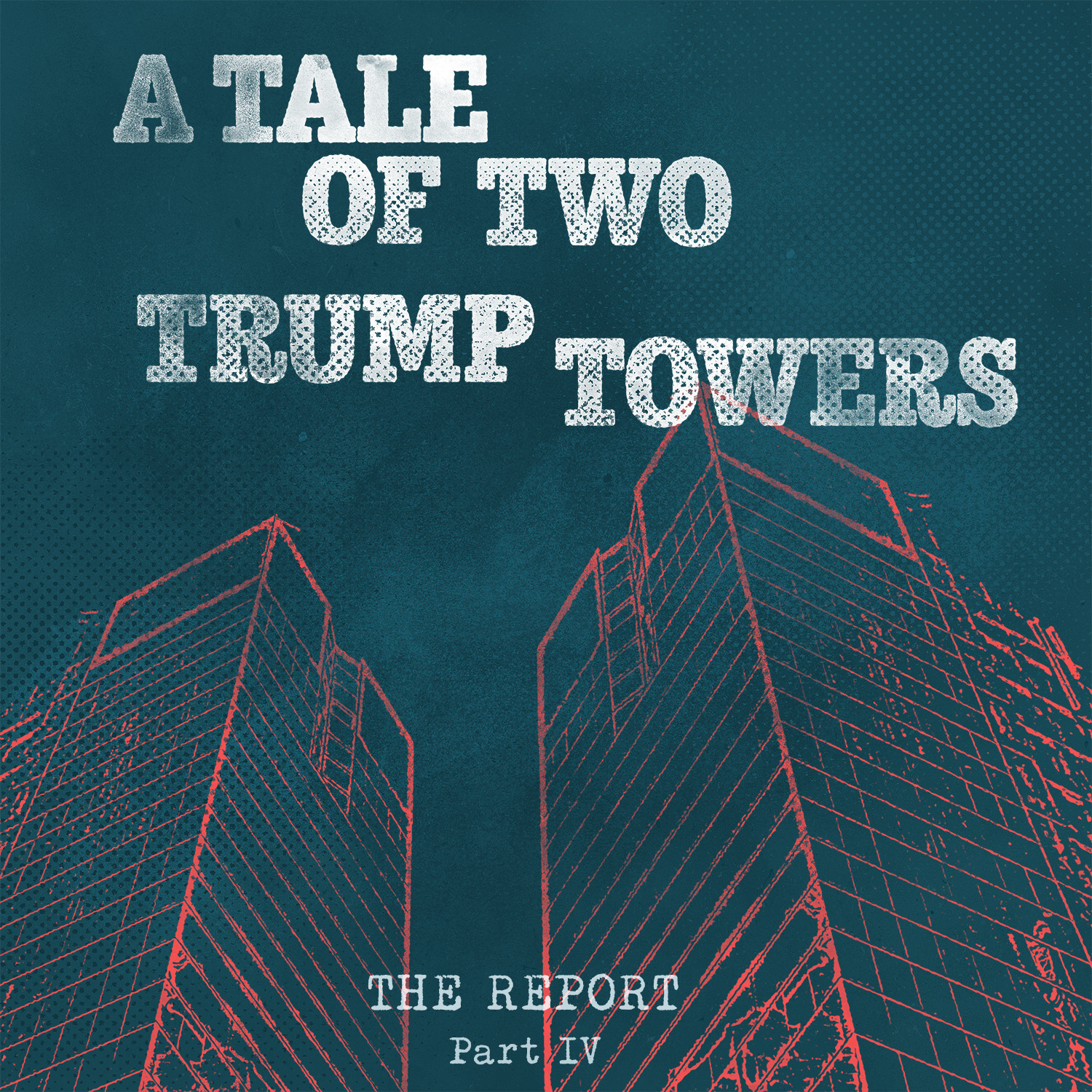 Part IV: A Tale of Two Trump Towers