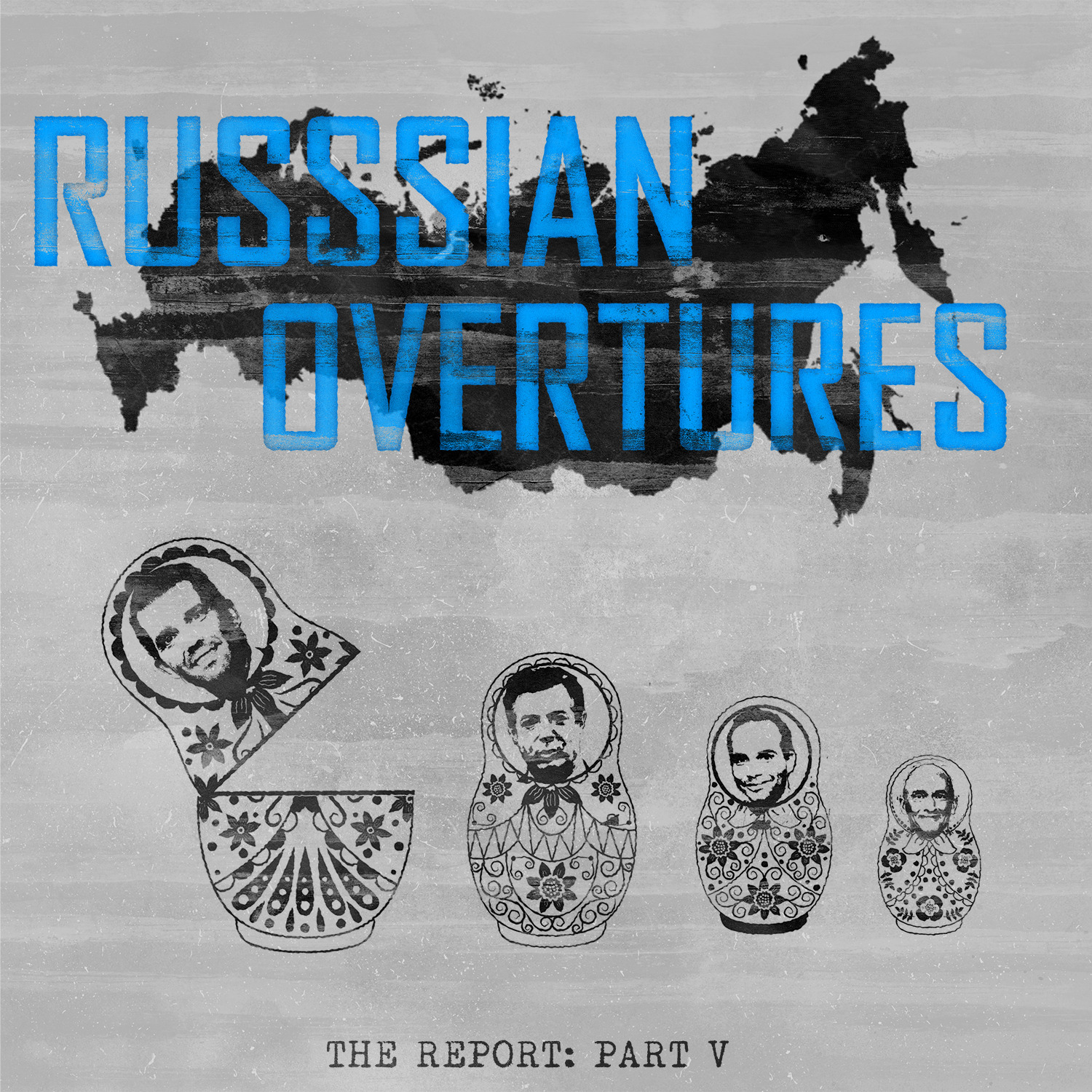 Part V: Russian Overtures