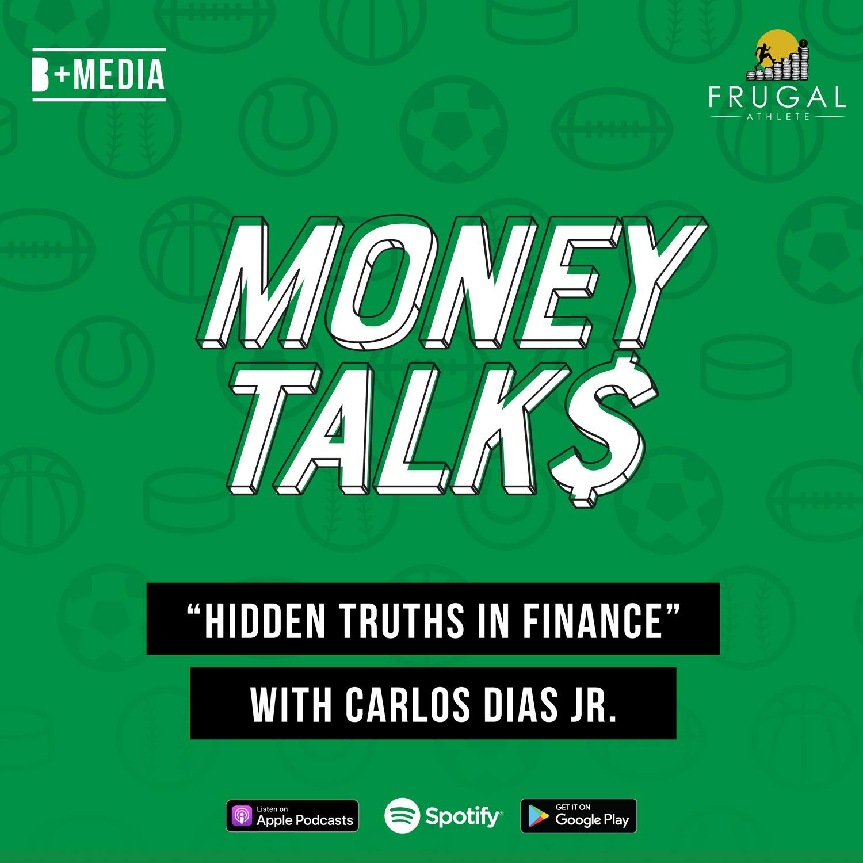 Hidden Truths in Finance with Carlos Dias Jr.