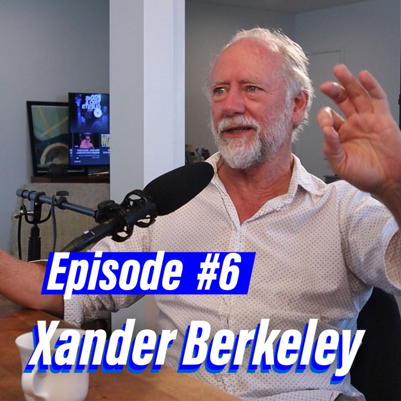 Episode #6 with Xander Berkeley