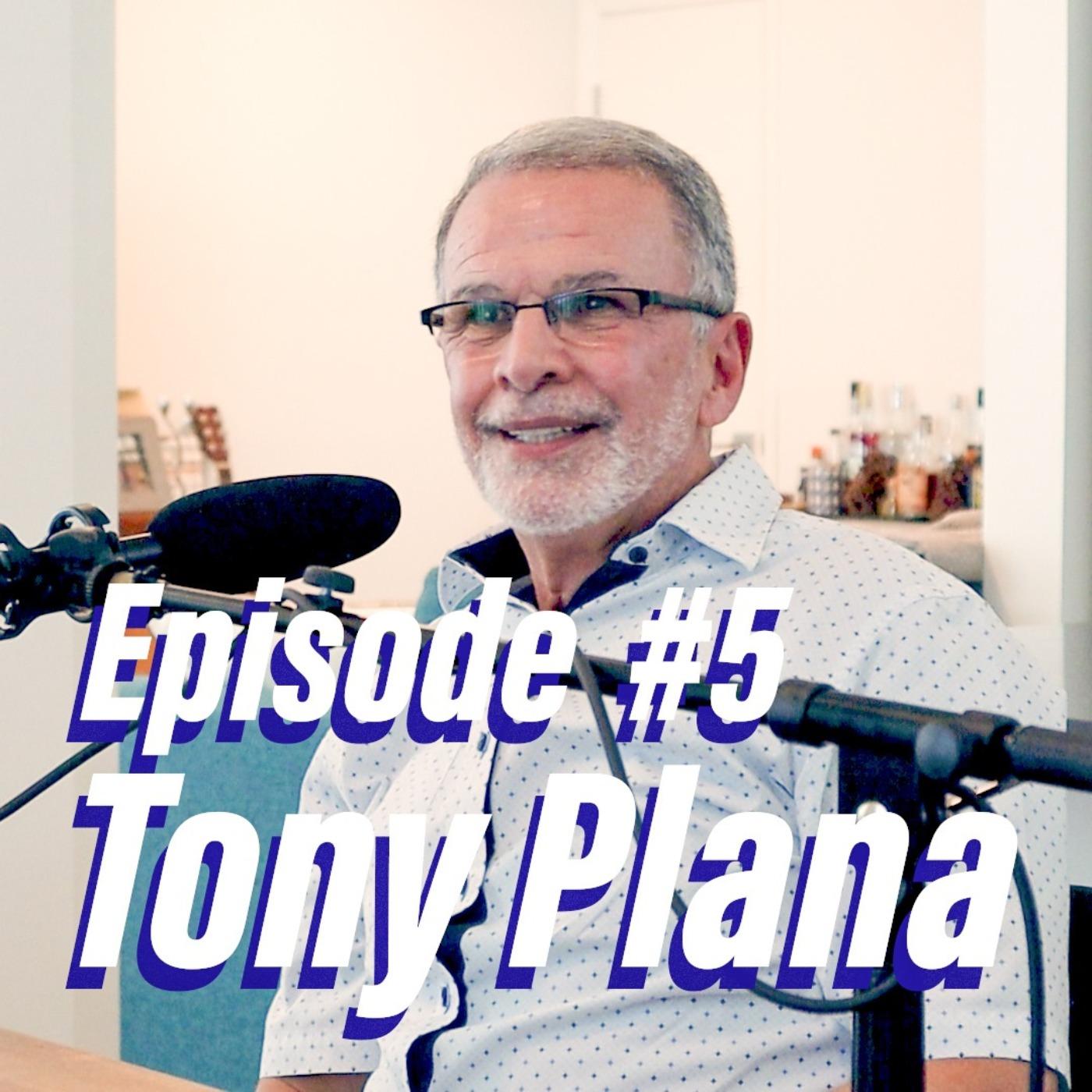 Episode #5 with Tony Plana
