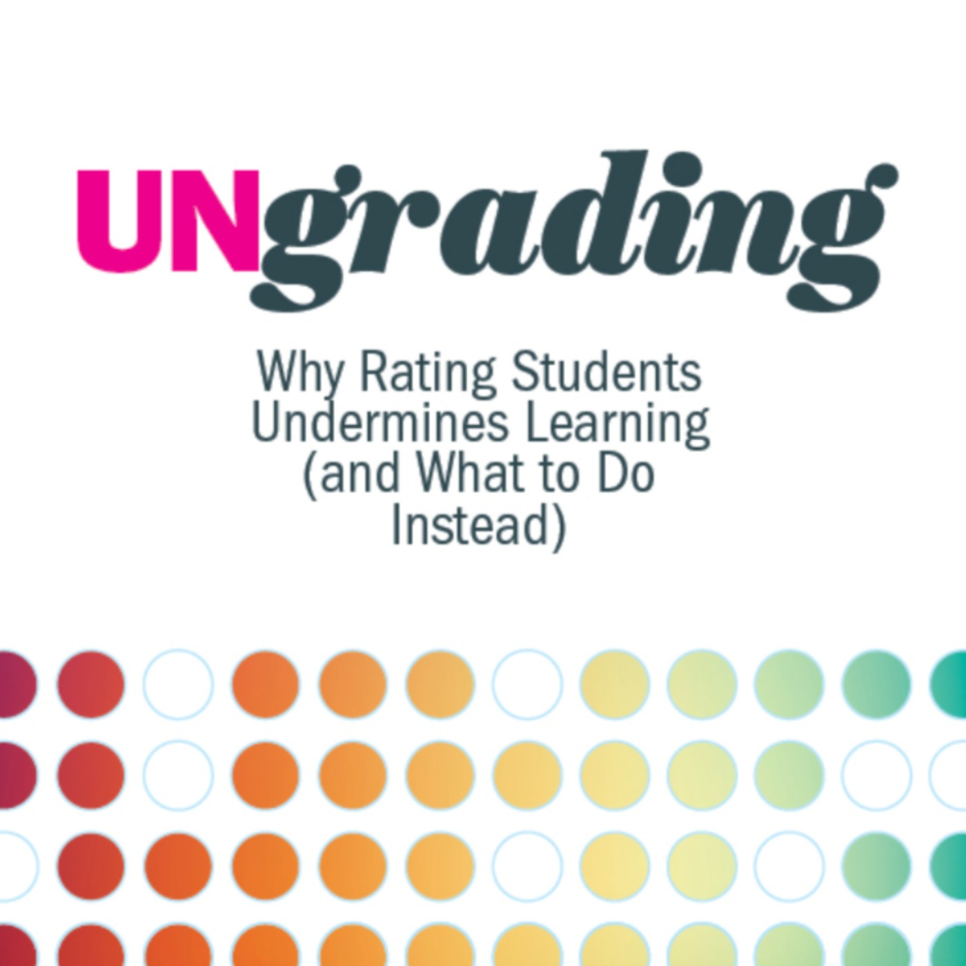 83: Why Rating Students Undermines Learning w/ Dr. Susan Blum