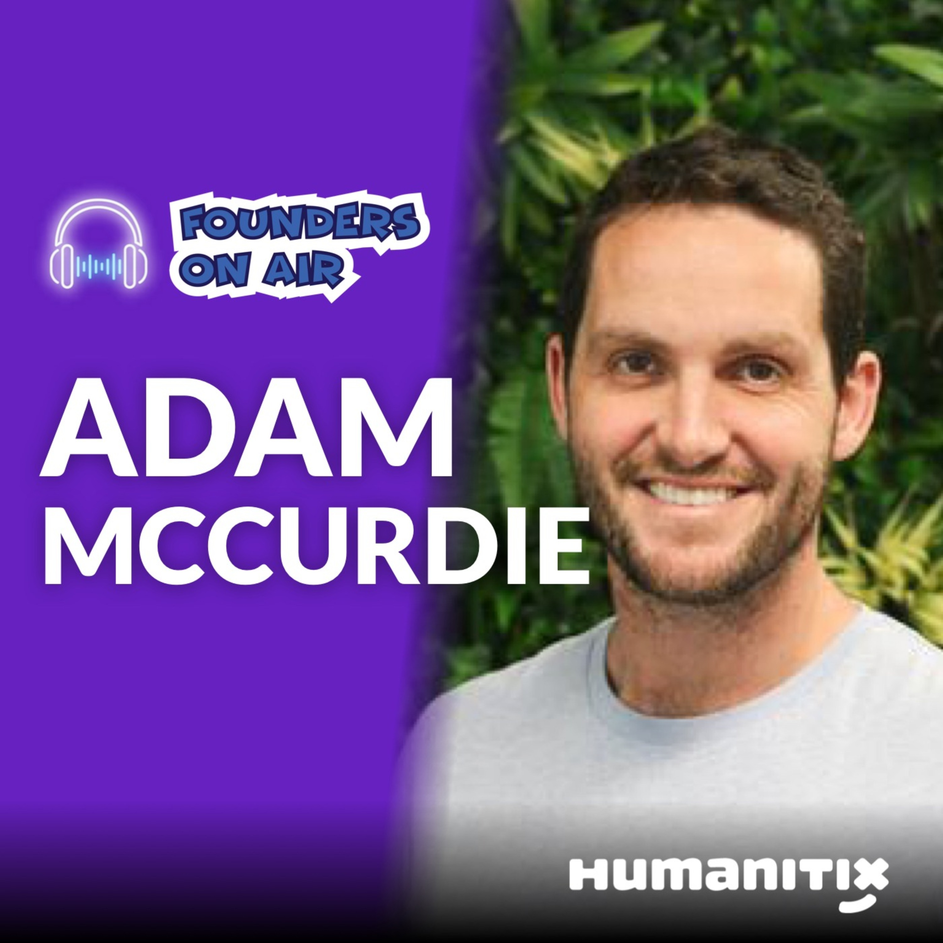 Interview with Adam McCurdie, Co-Founder of Humanitix. (Business Podcast)