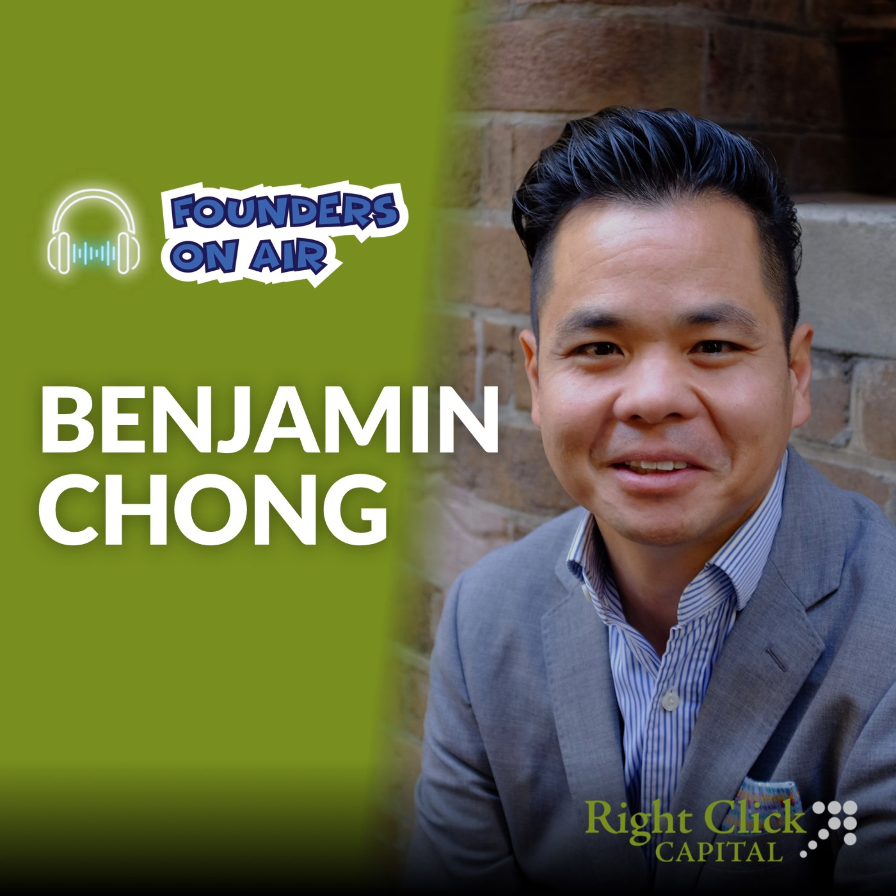 Interview with Benjamin Chong, partner @ Right Click Capital (Business Podcast)