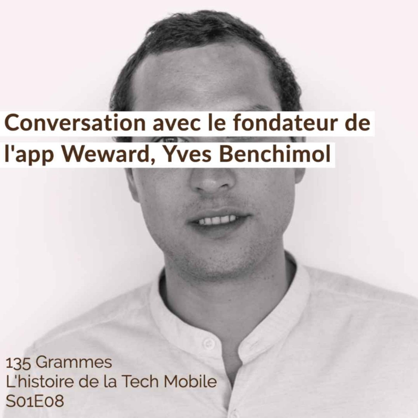 Conversation avec le fondateur de l'app Weward, Yves Benchimol