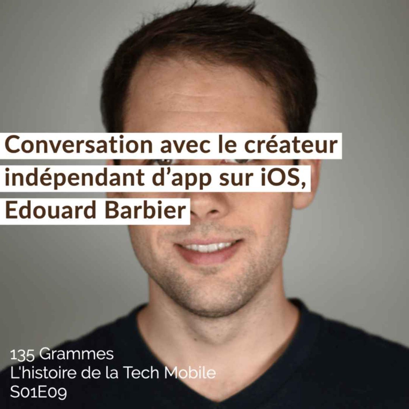 Conversation avec le créateur indépendant d'app sur iOS, Edouard Barbier