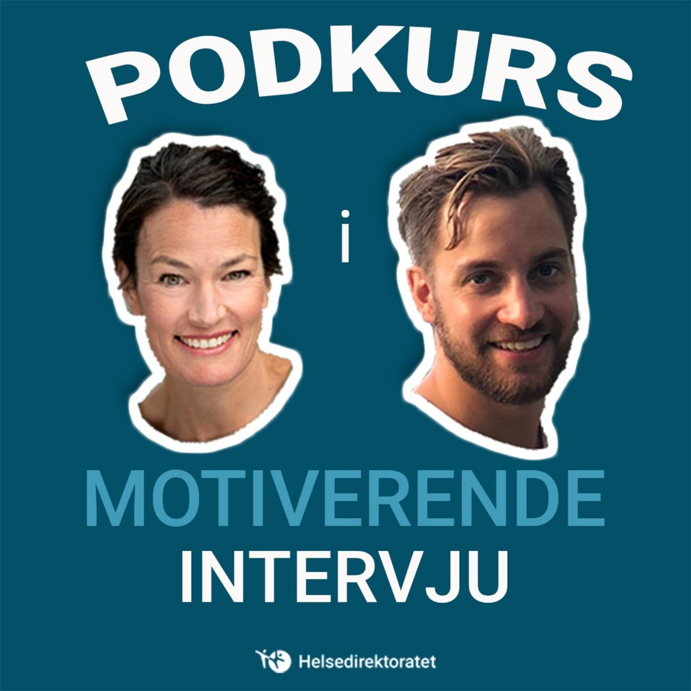 Ep #1: Motiverende intervju - en innføring