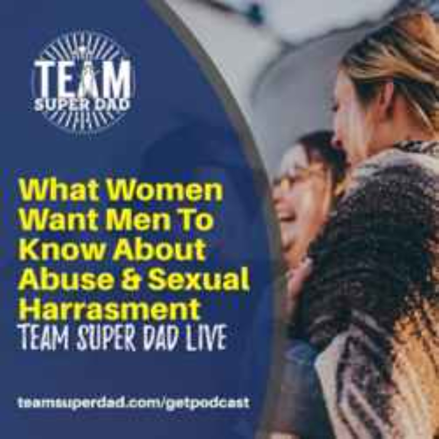 What Women Want Men To Know About Abuse And Sexual Harassment