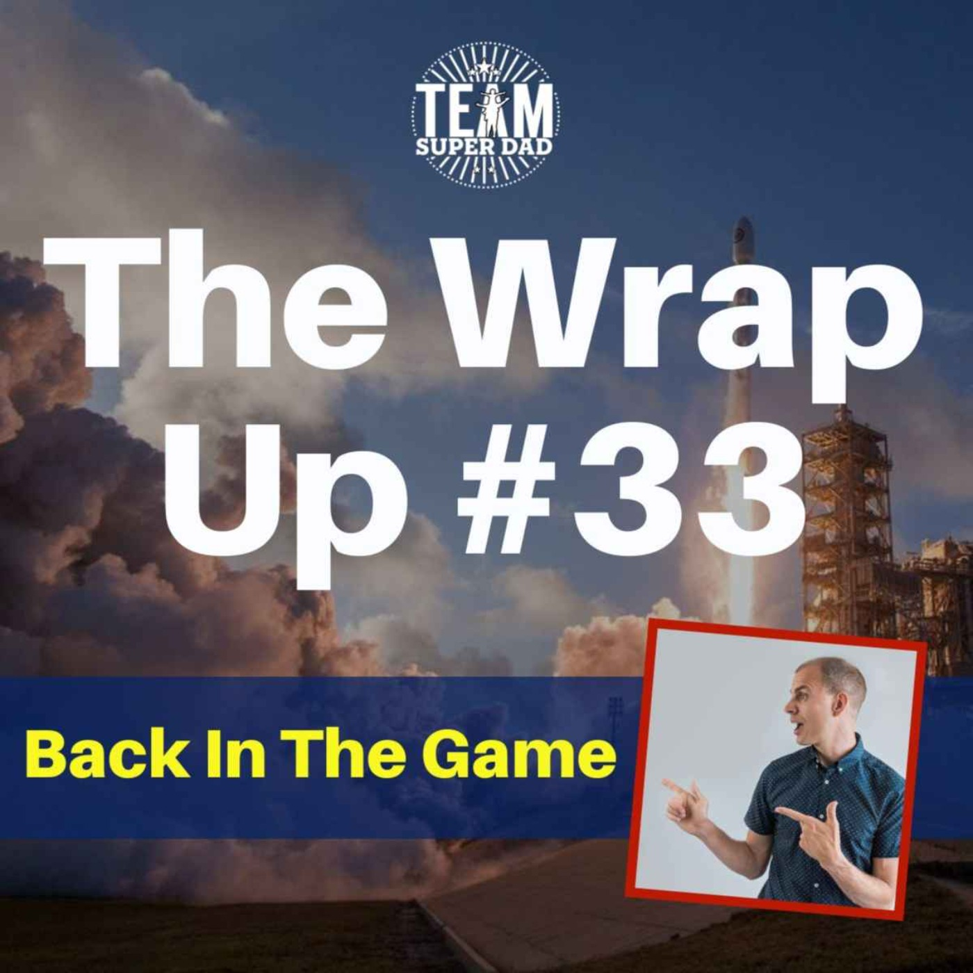 Back In The Game - The Wrap Up #33