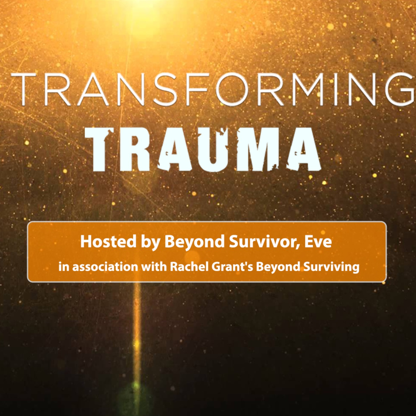 Transforming Trauma S5 Ep. 4: Cultivating Resilience in a Pandemic