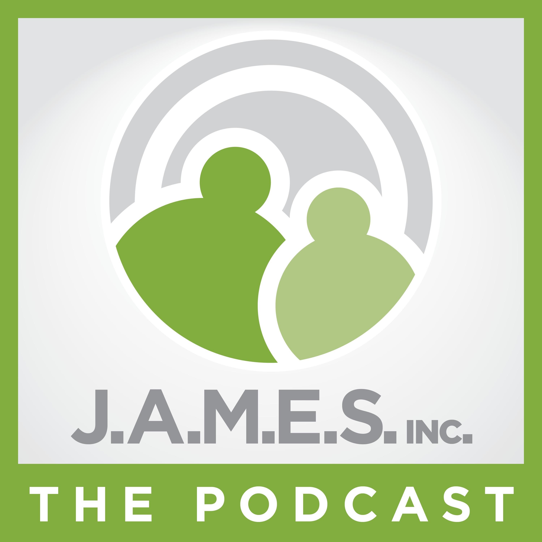 The J.A.M.E.S Inc Podcast
