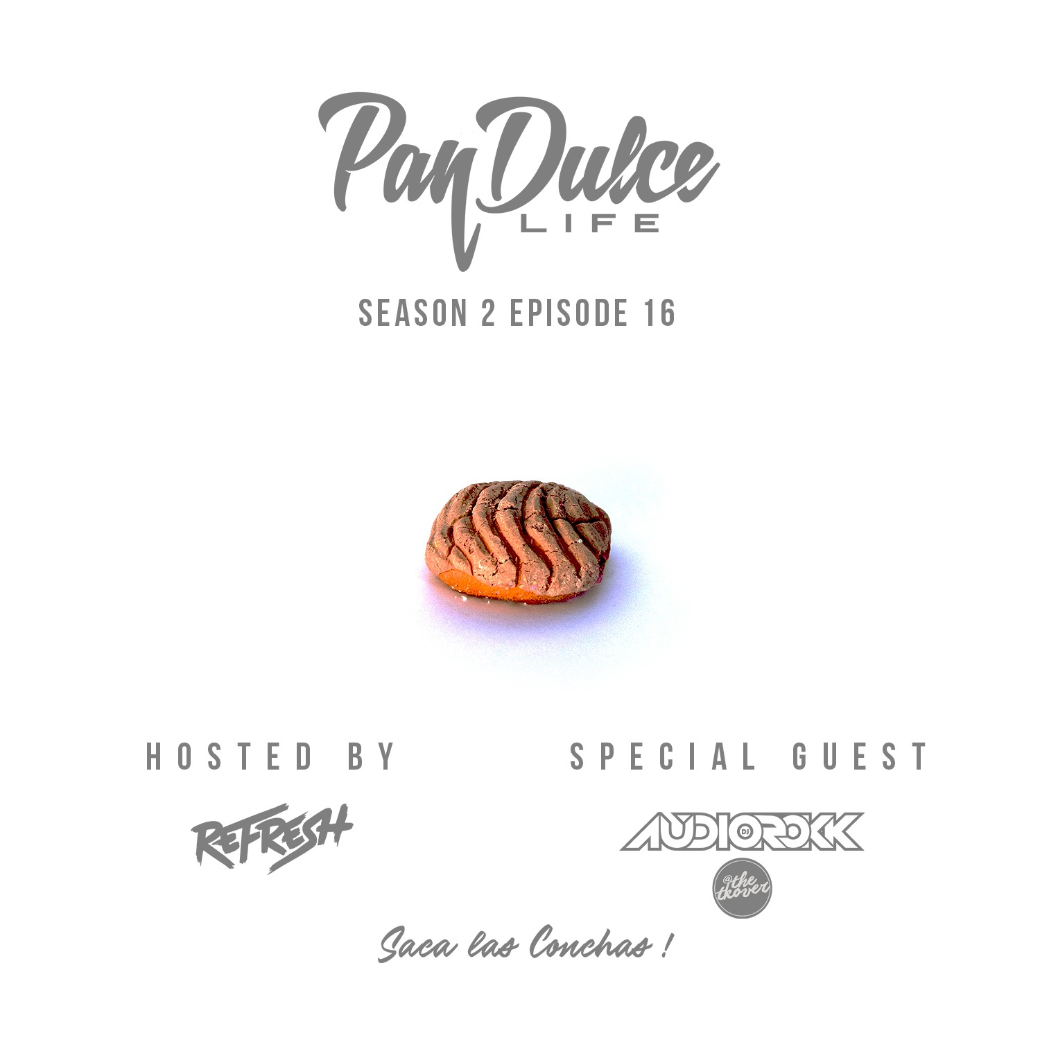"""The Pan Dulce Life"" - Season 2 Episode 16 feat. DJ Audiorokk"