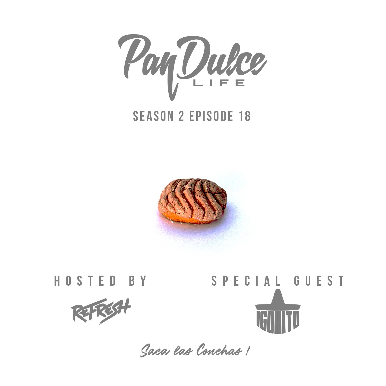 """The Pan Dulce Life"" - Season 2 Episode 18 feat. DJ Igorito"