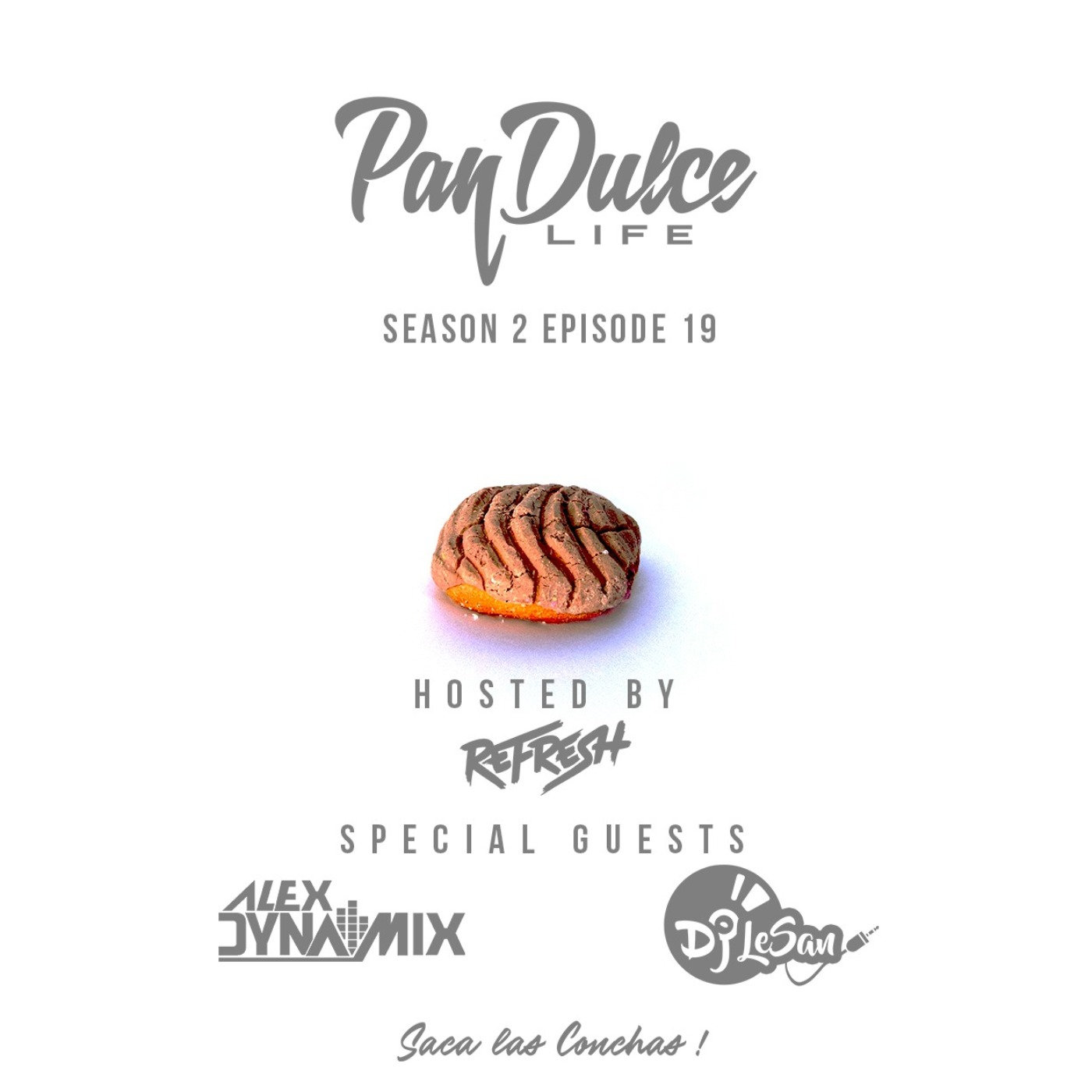 """The Pan Dulce Life"" - Season 2 Episode 19 feat. Alex Dynamix & DJ Lesan"