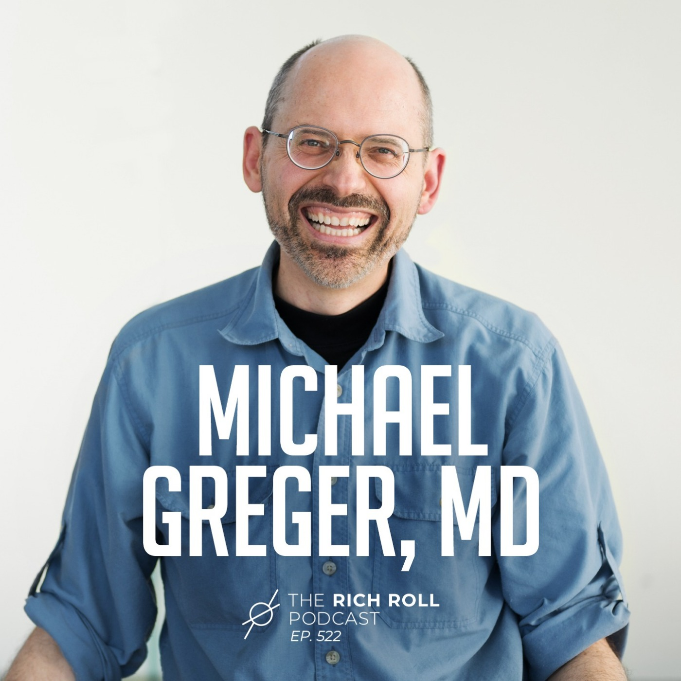 How Not To Diet With Michael Greger, MD