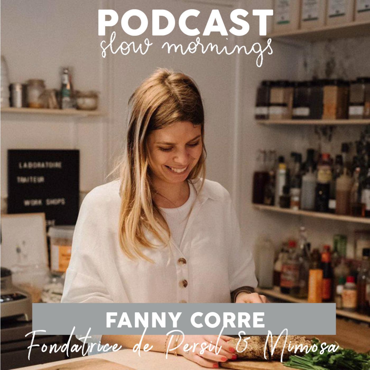#18 Fanny Corre, Fondatrice de Persil&Mimosa - Traiteur et coffee shop parisien PART 2