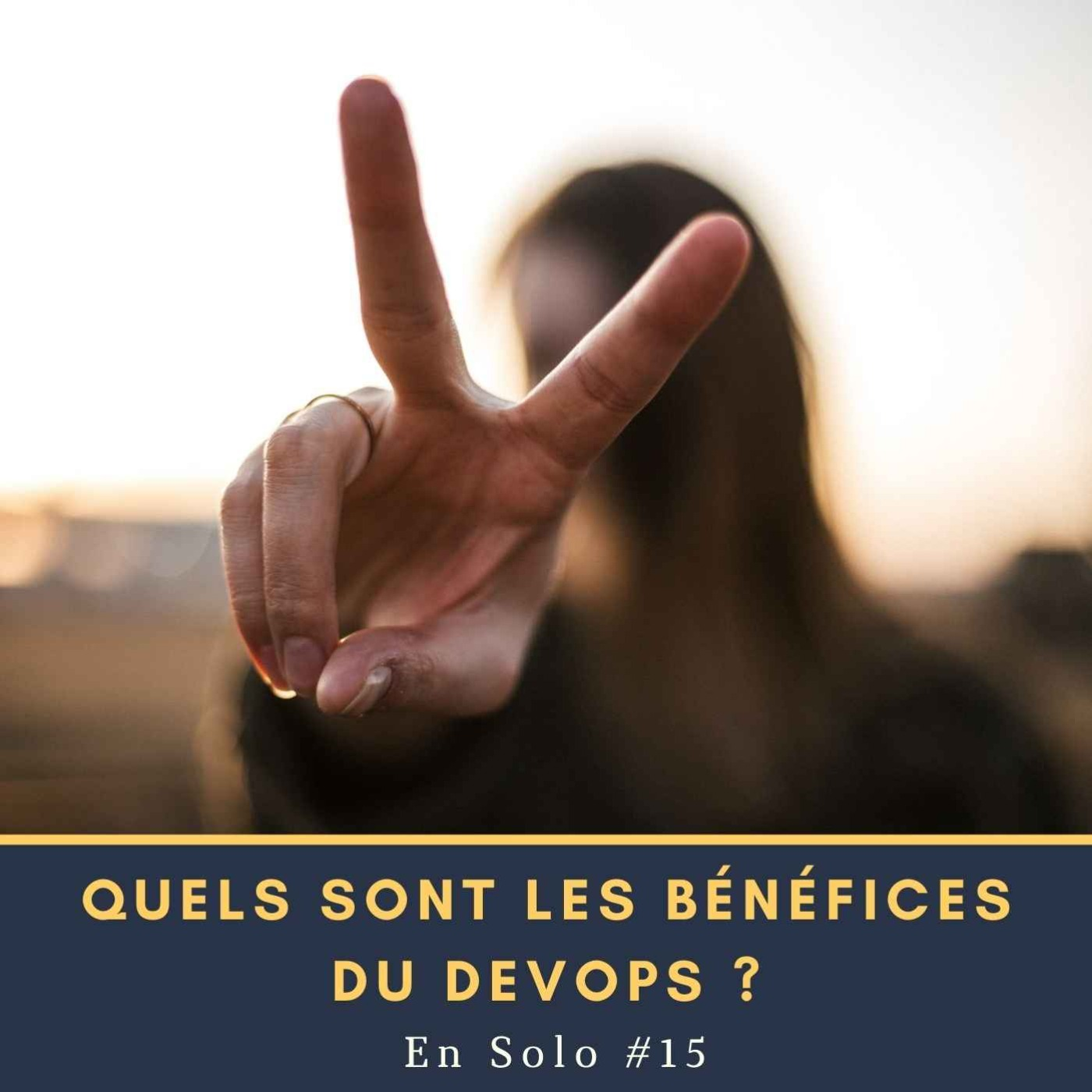 🎙 En Solo #15 - Quels sont les bénéfices du DevOps ?
