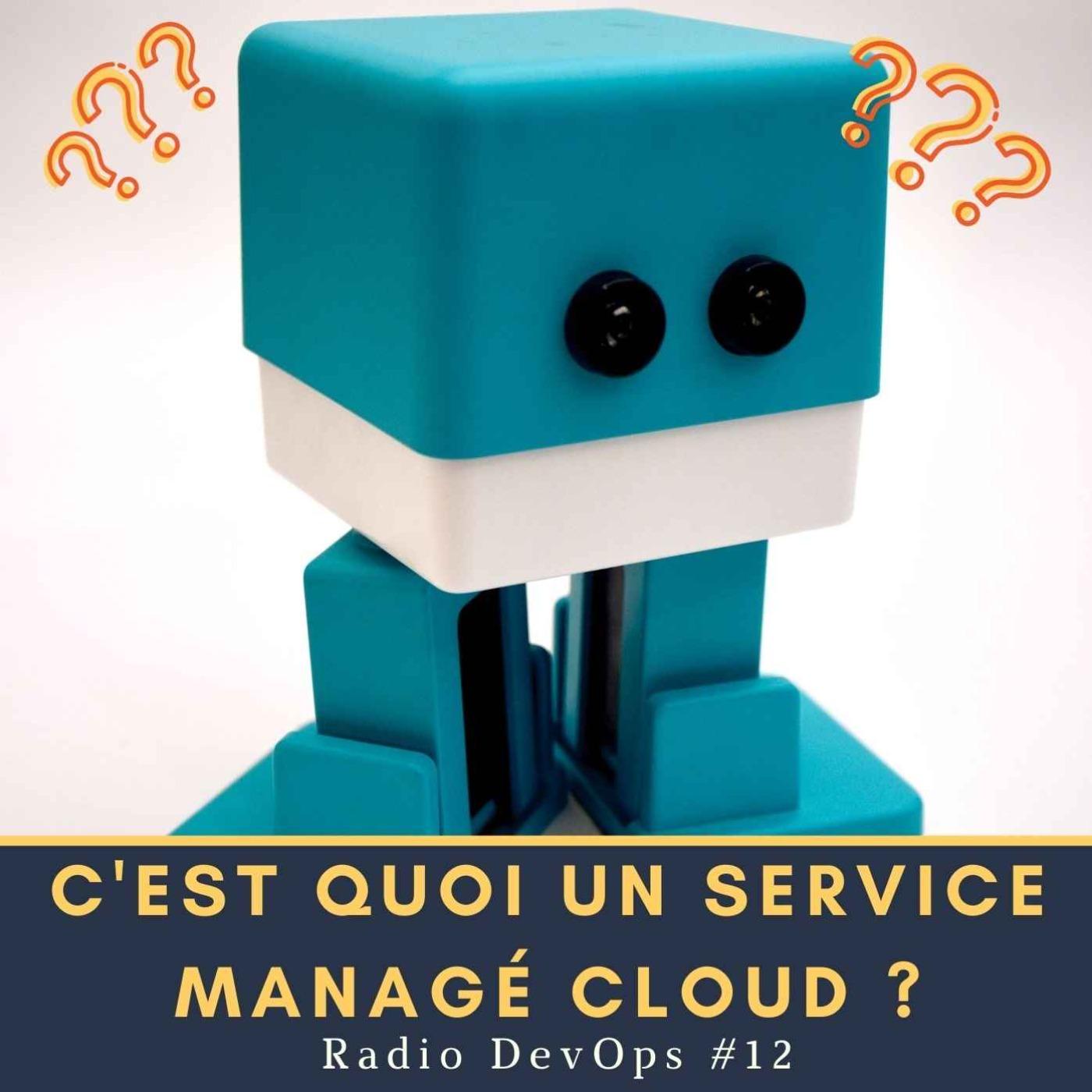 📻 RDO #12  - C'est quoi un service managé cloud ?