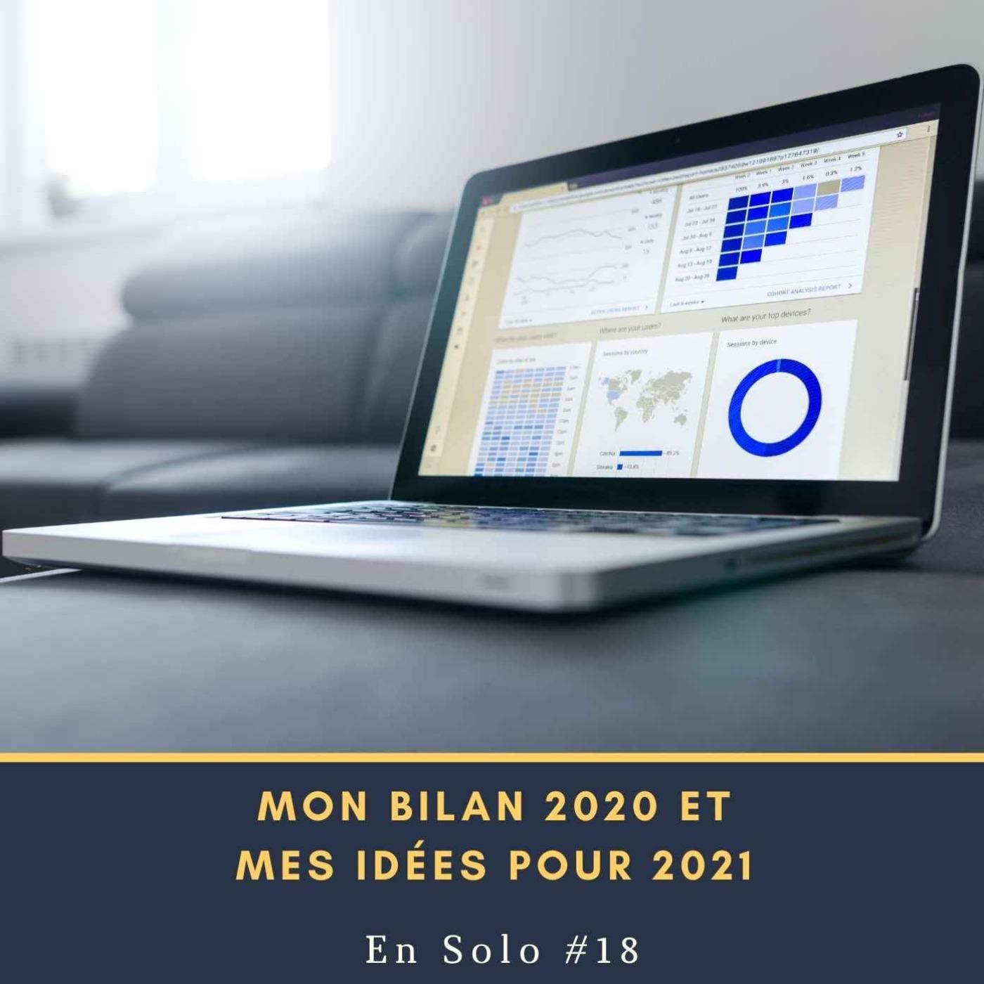 🎙 En Solo #18 - Mon Bilan 2020 et mes Idées pour 2021