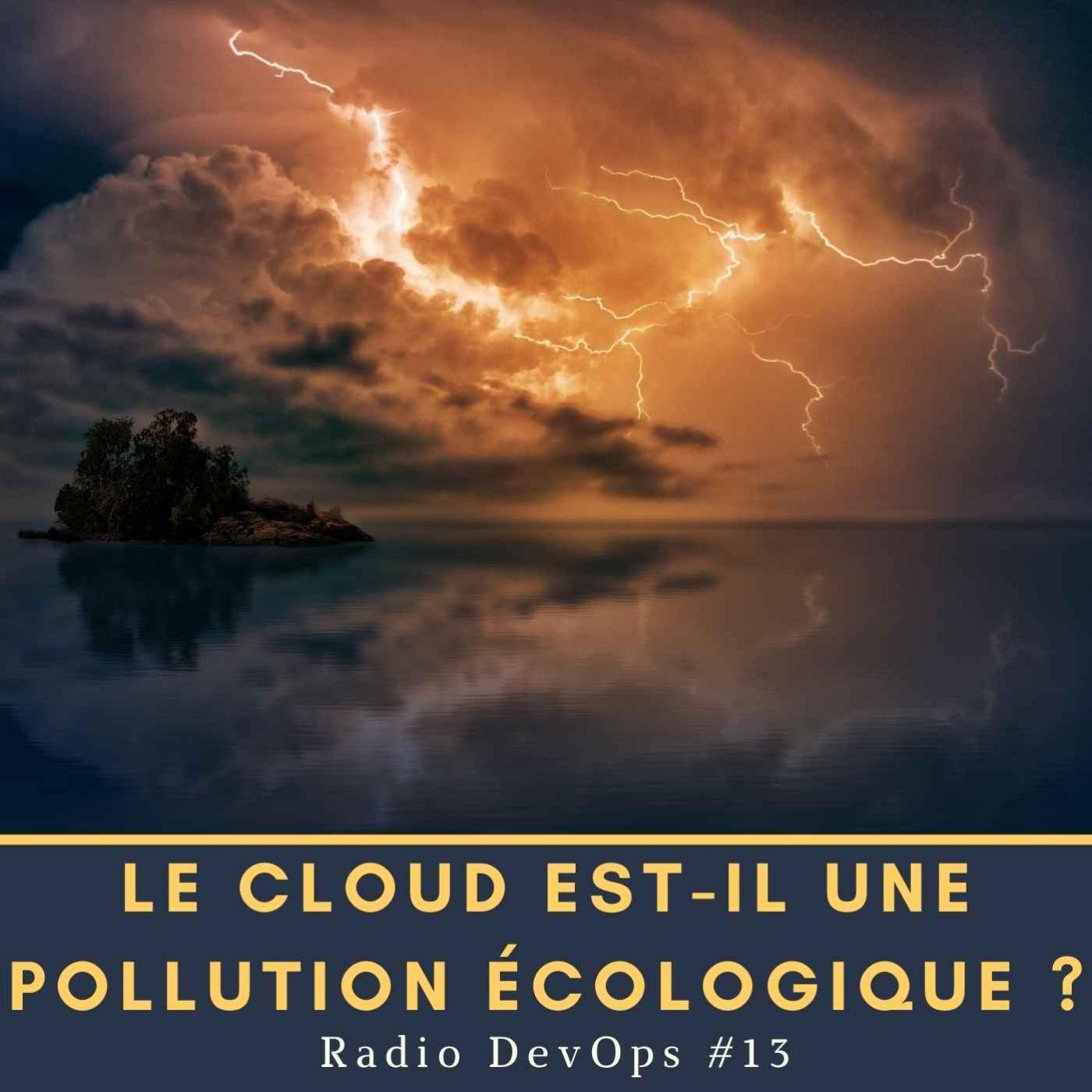 📻 RDO #13  - Le cloud est-il une pollution écologique ?